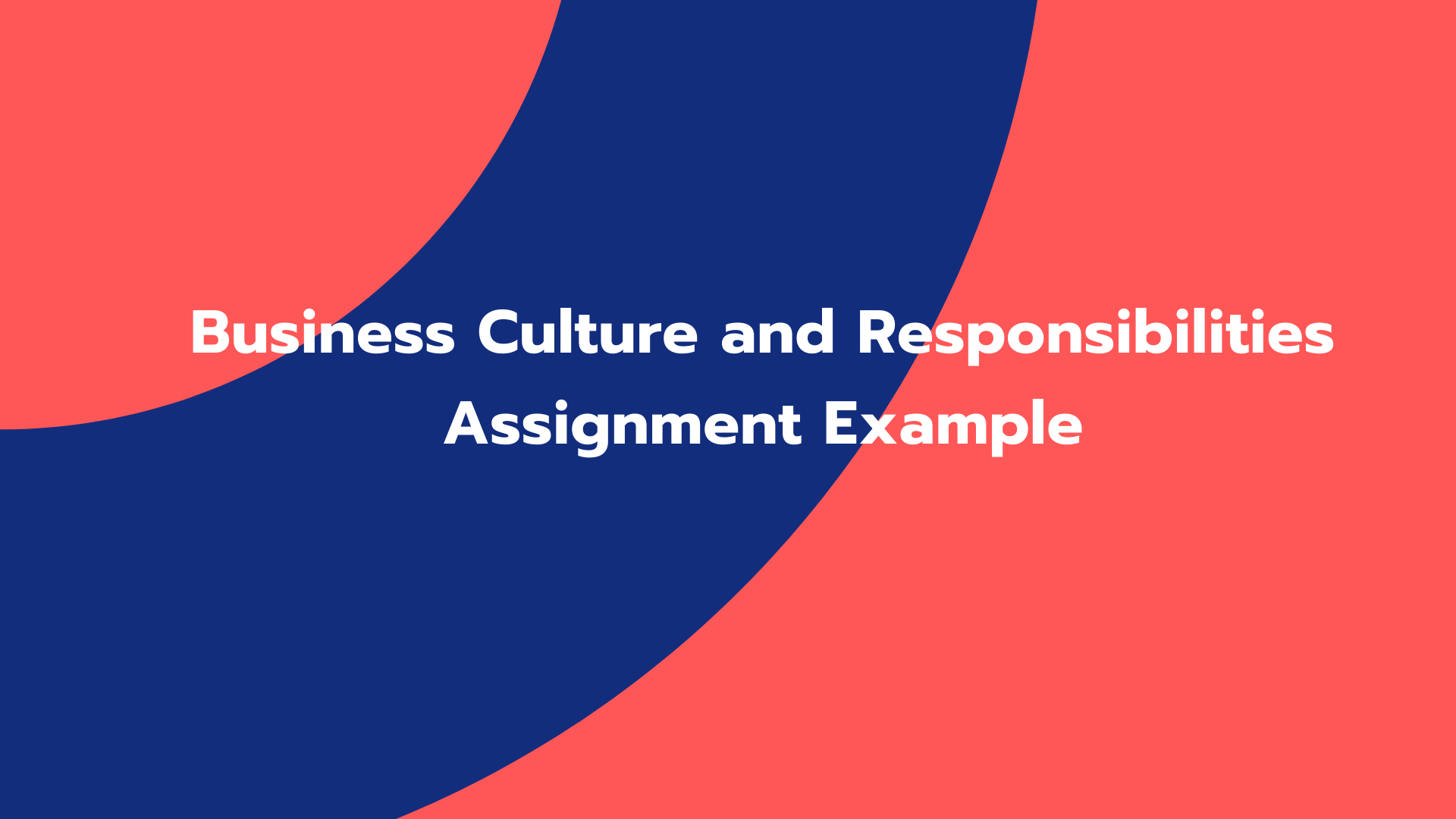 Business Culture and Responsibilities Assignment Example