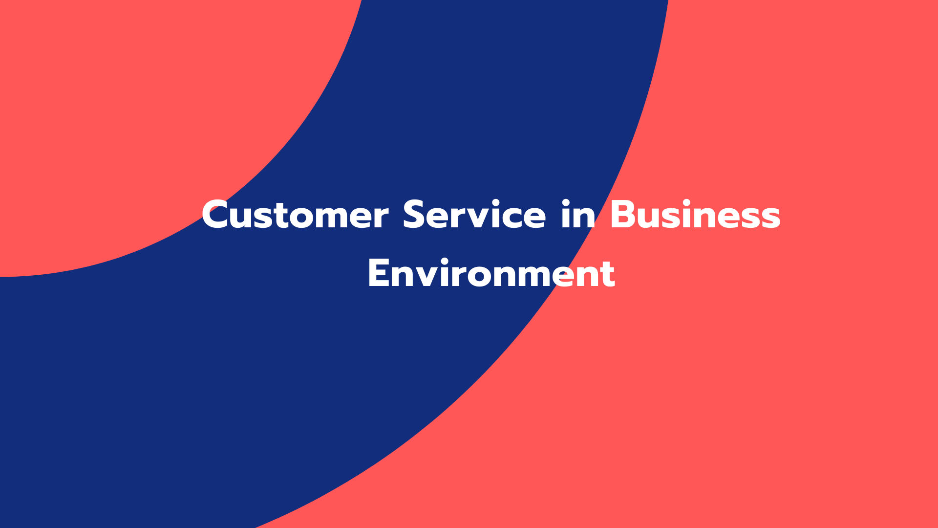 Customer Service in Business Environment