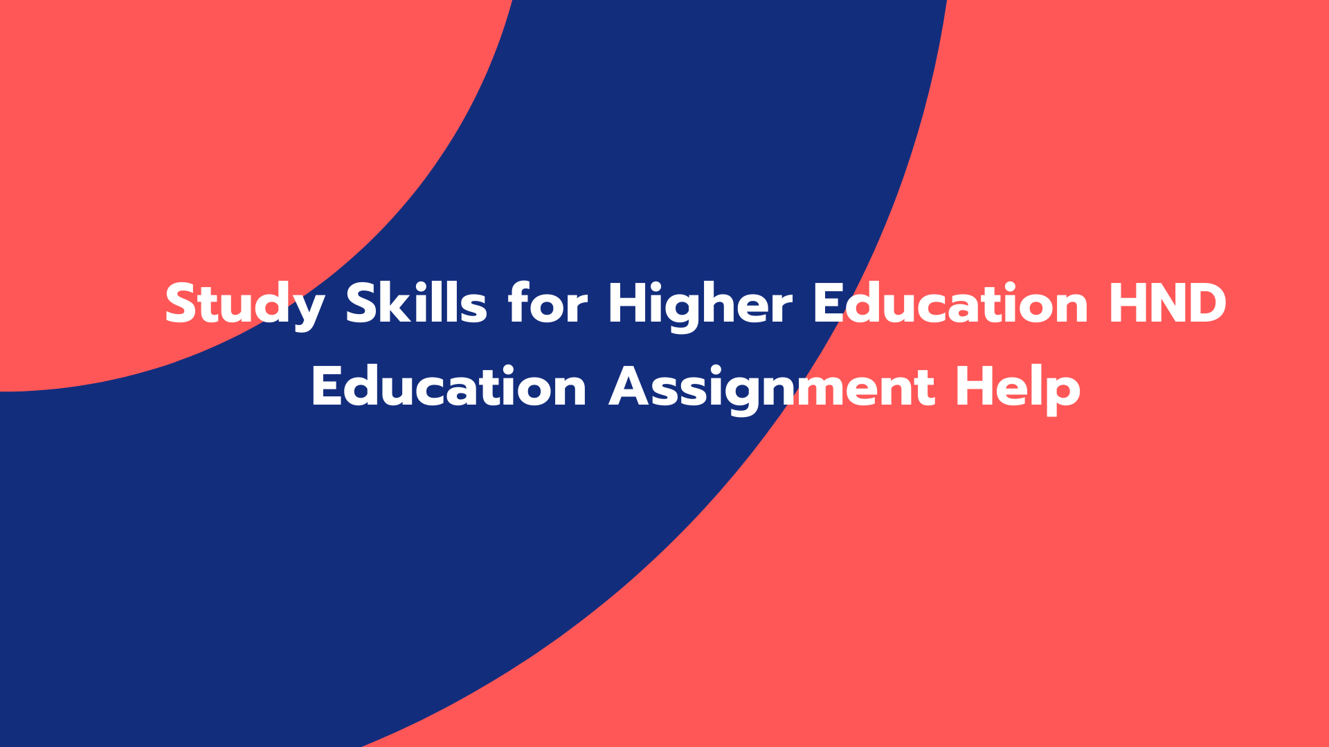 Study Skills for Higher Education HND Education Assignment Help