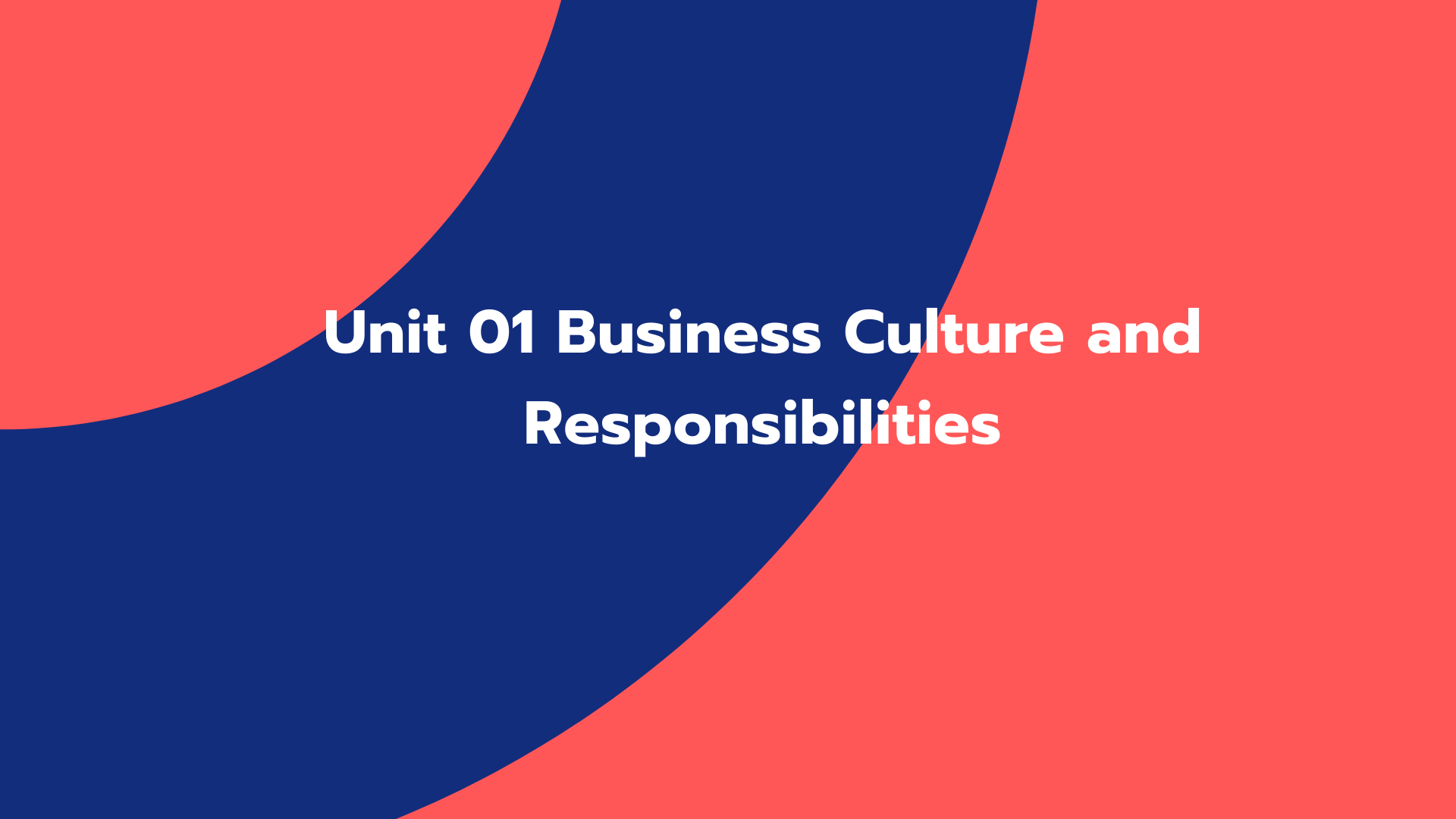 Business Culture and Responsibilities