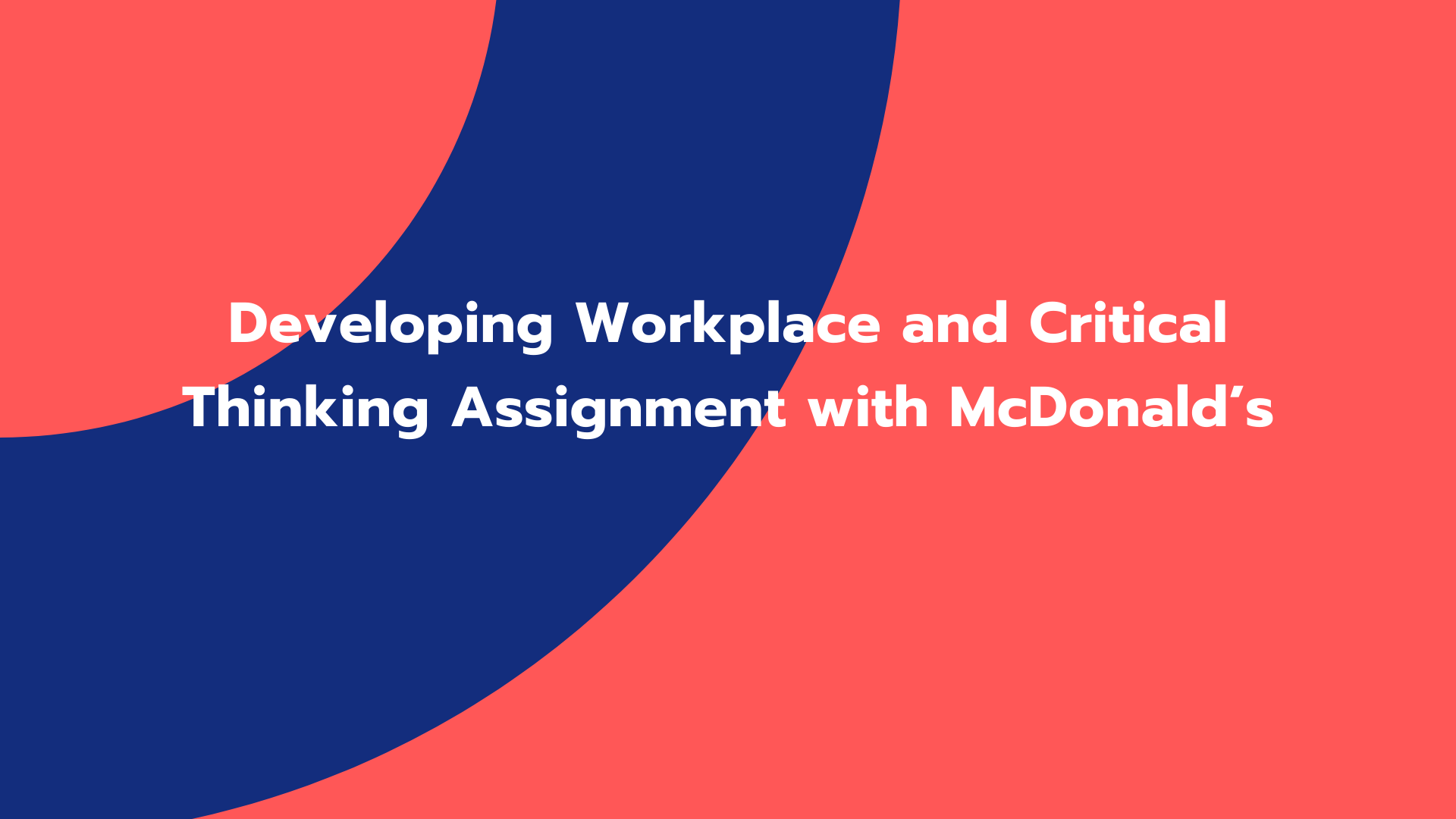 Developing Workplace and Critical Thinking Assignment with McDonald's
