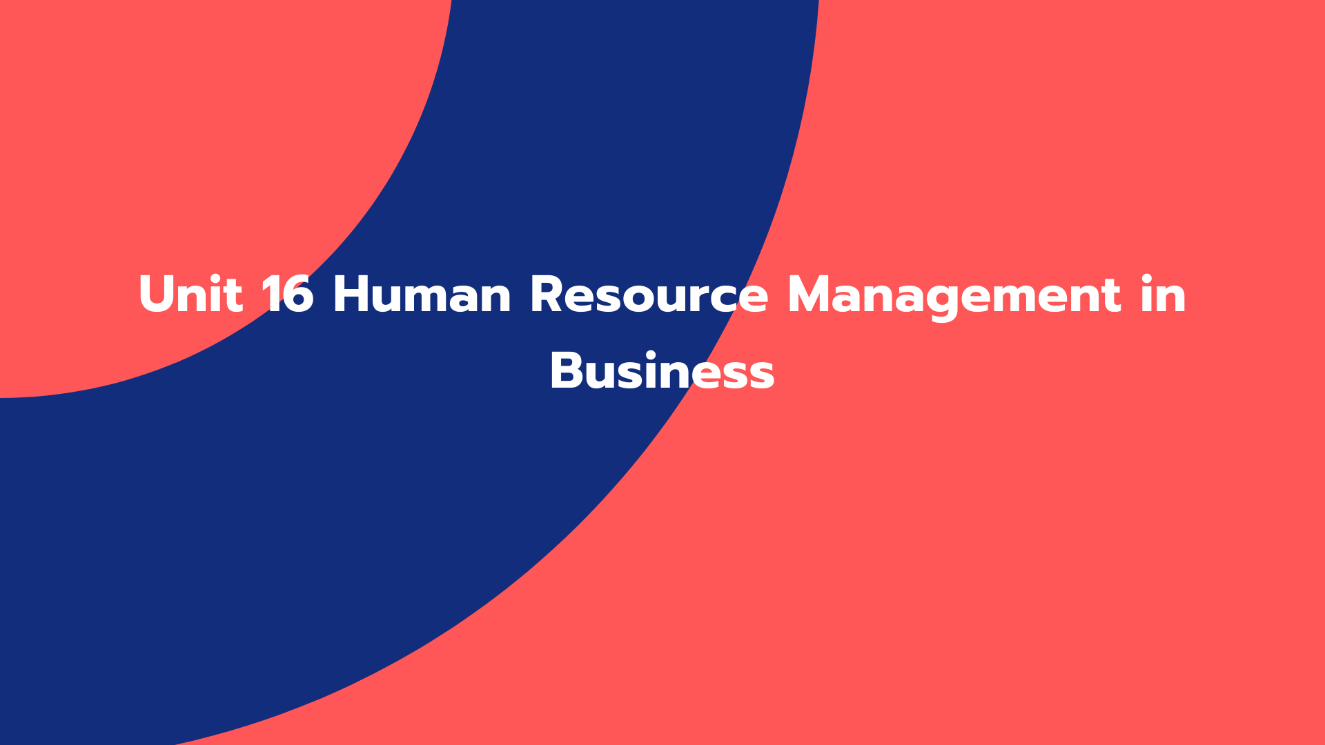 Unit 16 Human Resource Management in Business