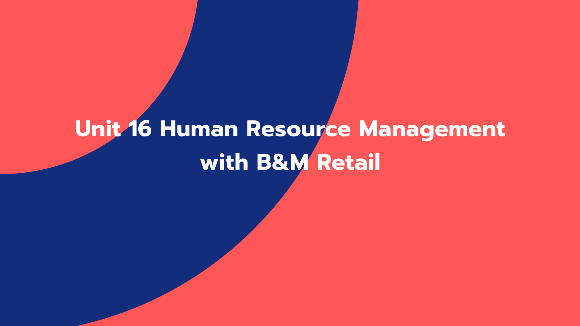 Unit 16 Human Resource Management with B&M Retail