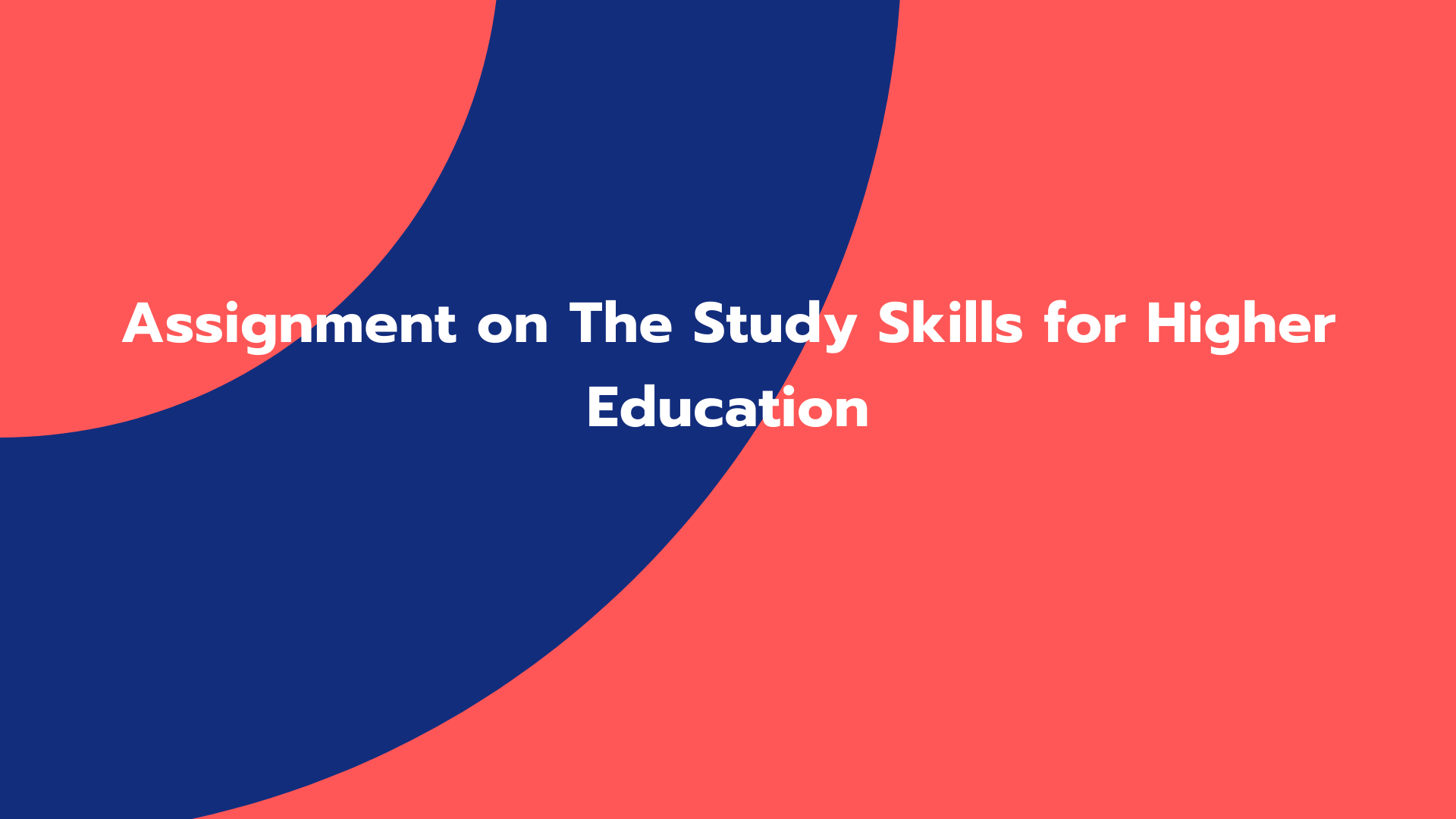 Assignment on The Study Skills for Higher Education