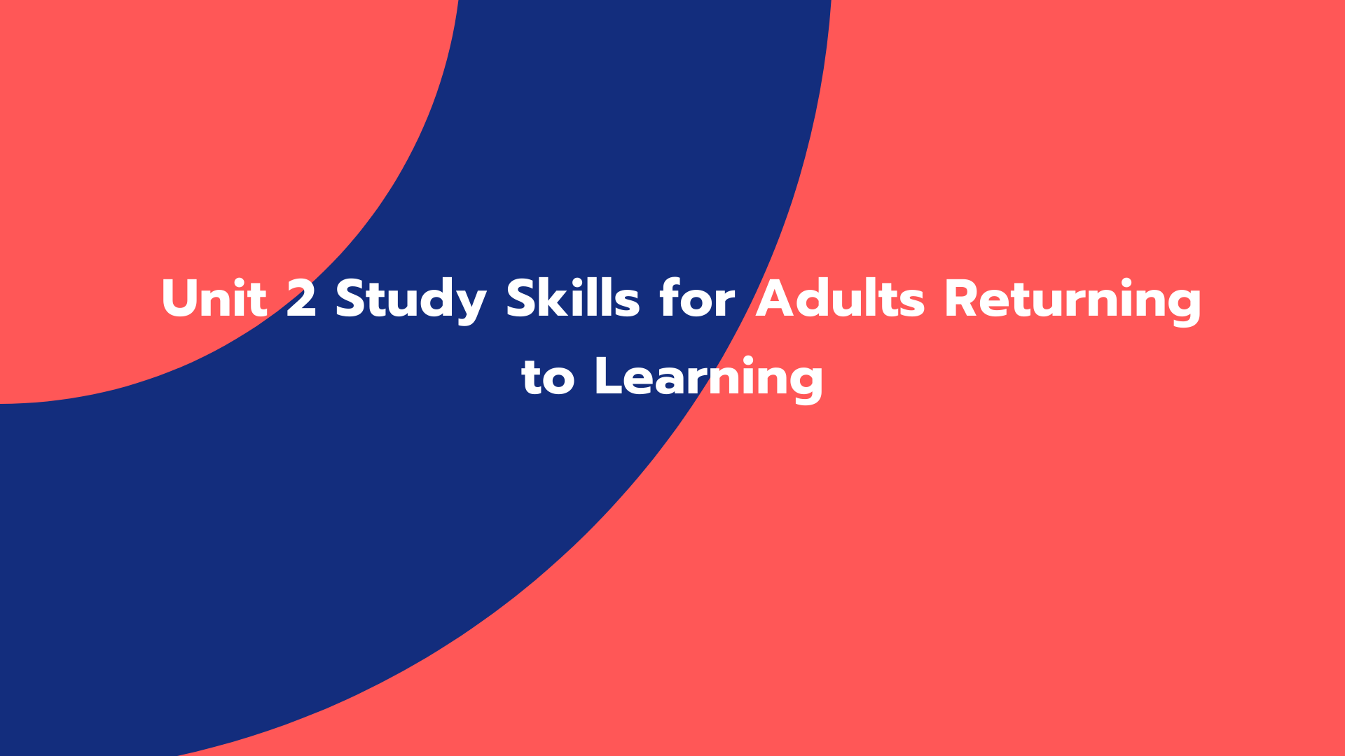 Unit 2 Study Skills for Adults Returning to Learning
