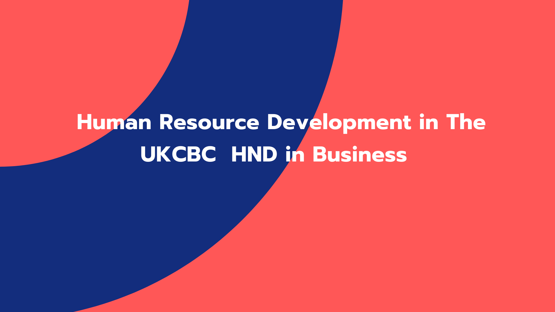 Human Resource Development in The UKCBC HND in Business