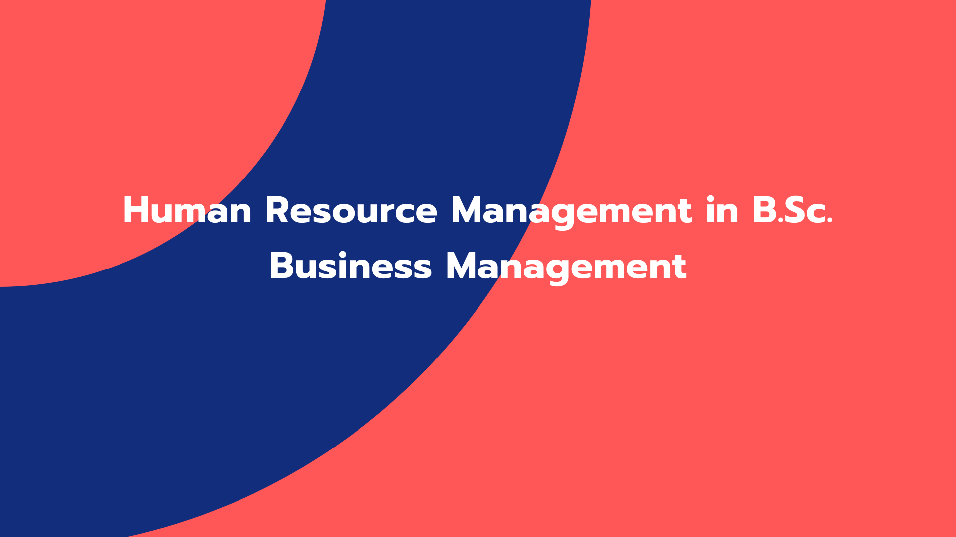 Human Resource Management in B.Sc. Business Management
