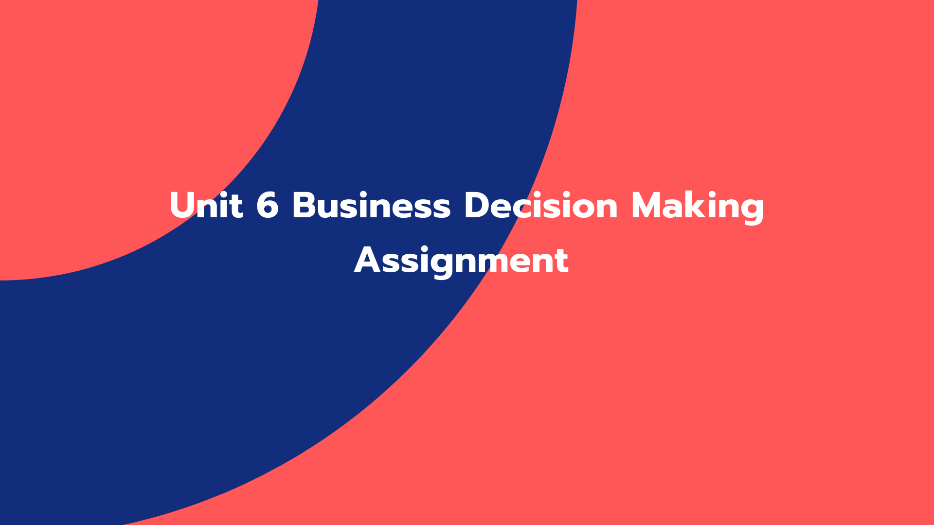 Unit 6 Business Decision Making Assignment