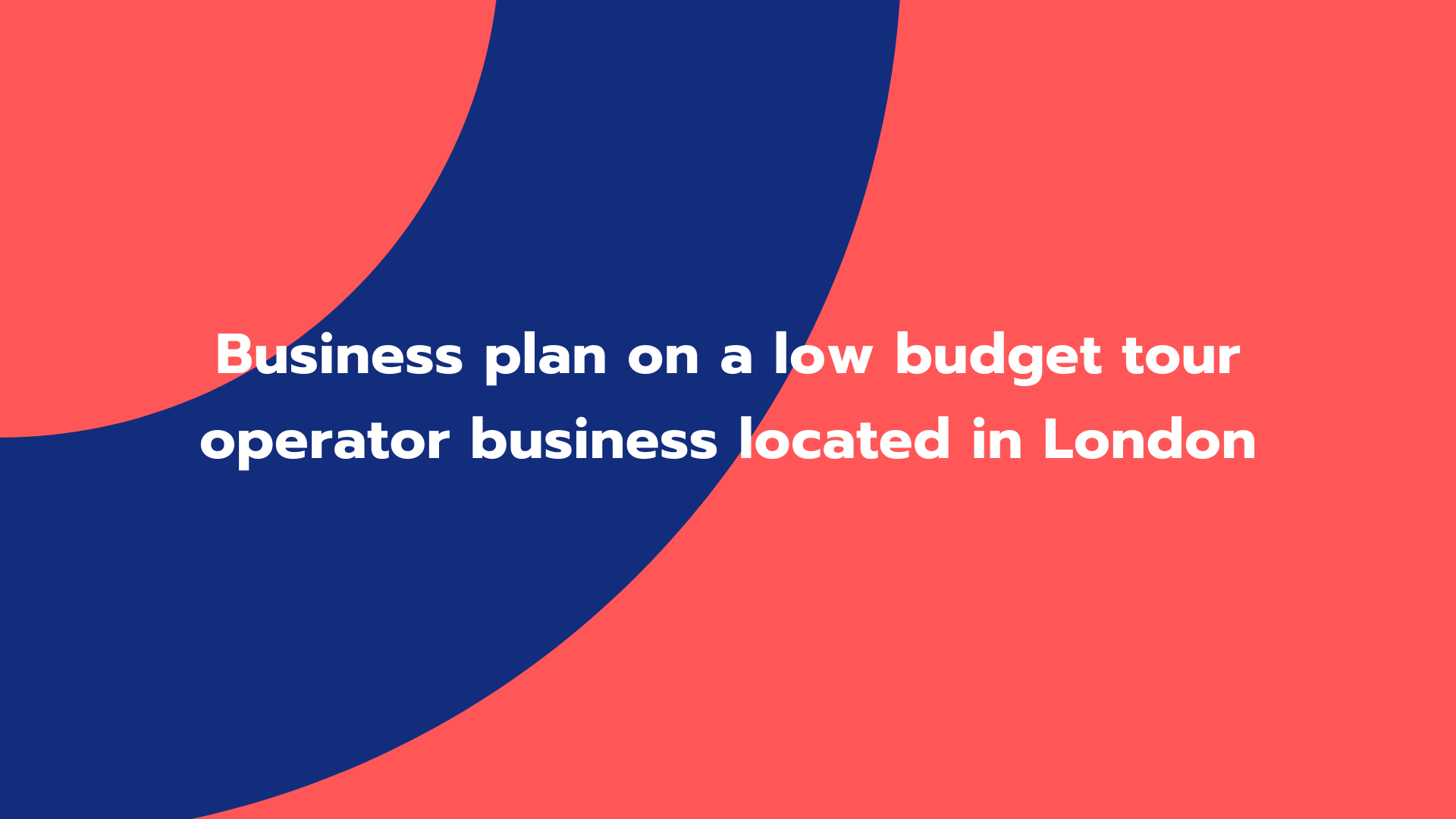 Business plan on a low budget tour operator business located in London