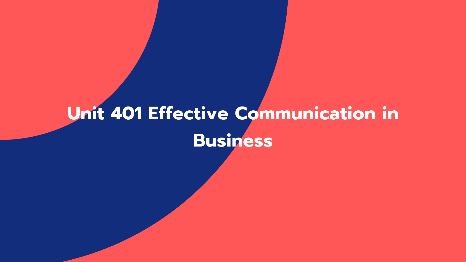 Unit 401 Effective Communication in Business