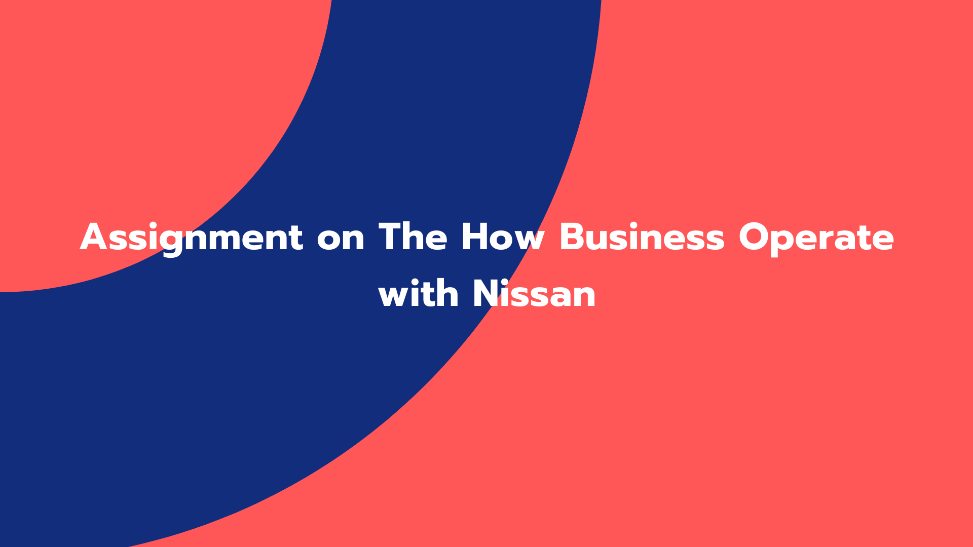 Assignment on The How Business Operate with Nissan