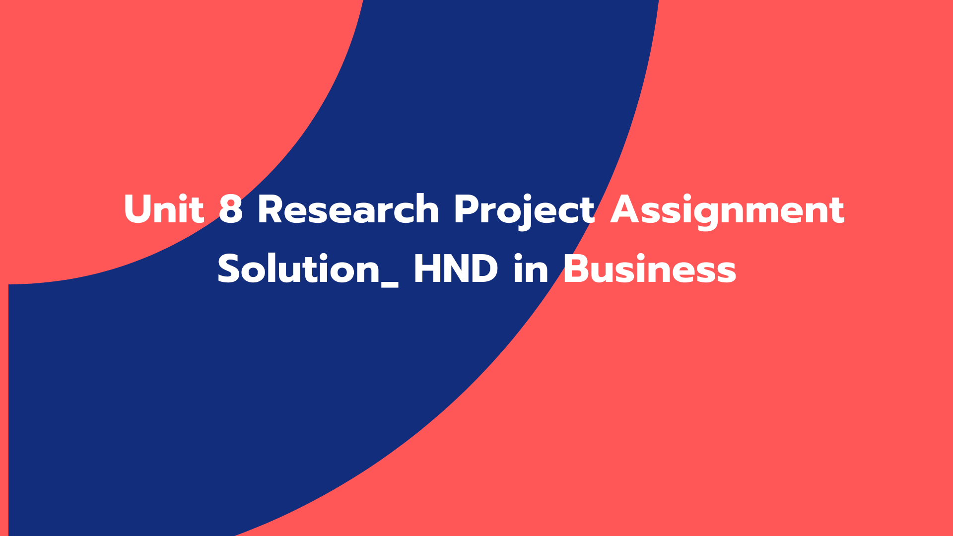Unit 8 Research Project Assignment Solution_ HND in Business