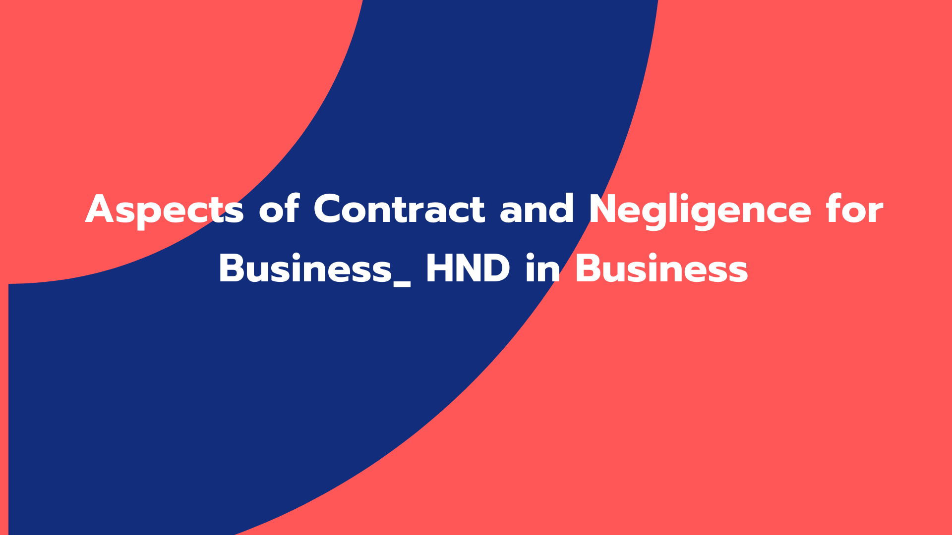 Aspects of Contract and Negligence for Business_ HND in Business
