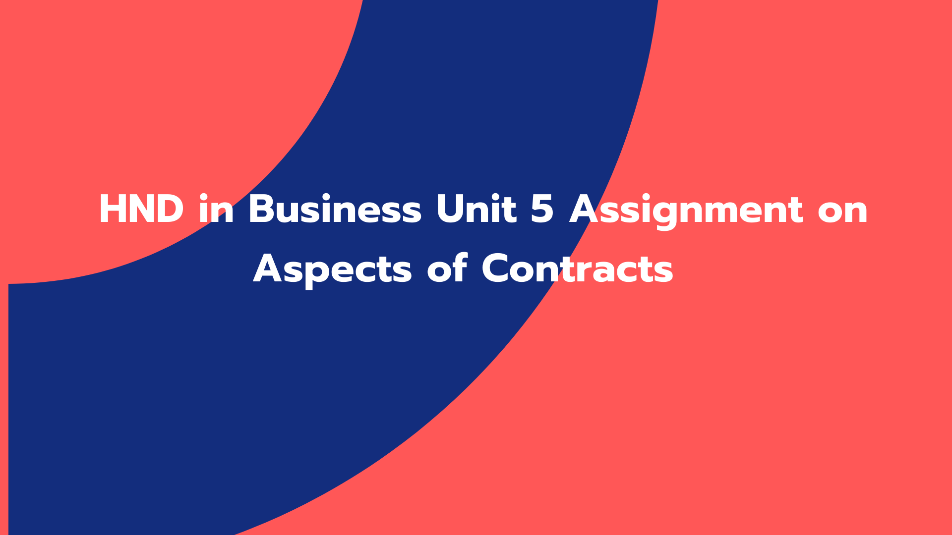 HND in Business Unit 5 Assignment on Aspects of Contracts