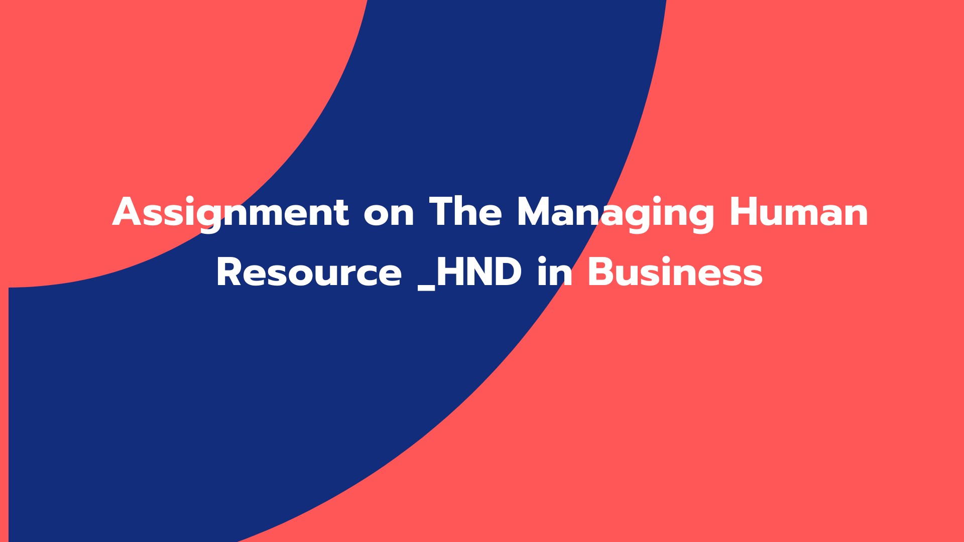 Assignment on The Managing Human Resource _HND in Business