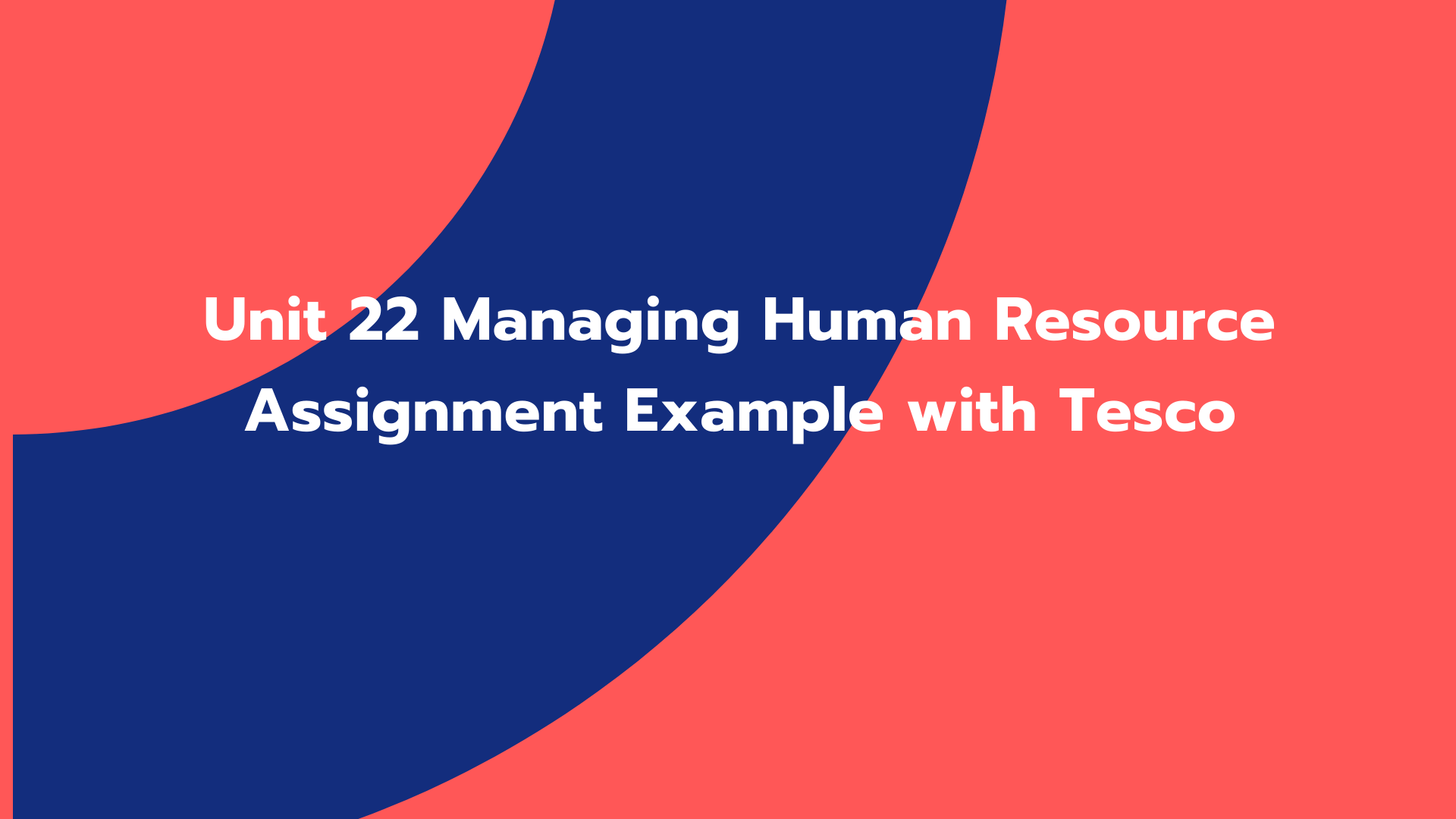 Unit 22 Managing Human Resource Assignment Example with Tesco