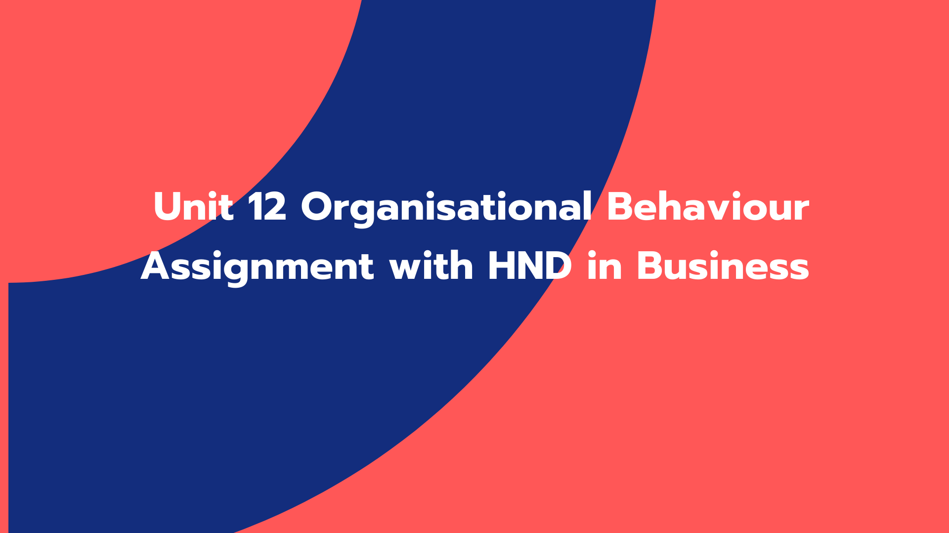 Unit 12 Organisational Behaviour Assignment with HND in Business