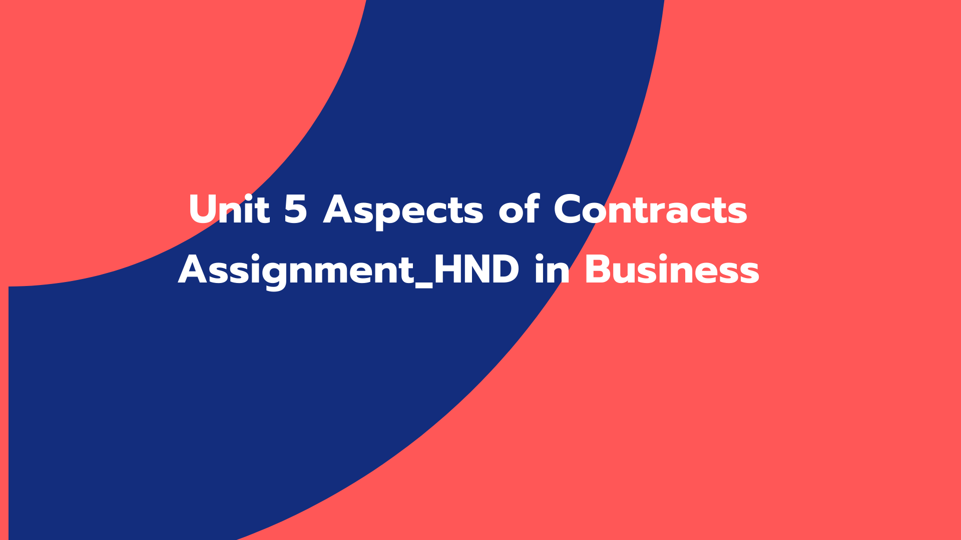 Unit 5 Aspects of Contracts Assignment_HND in Business