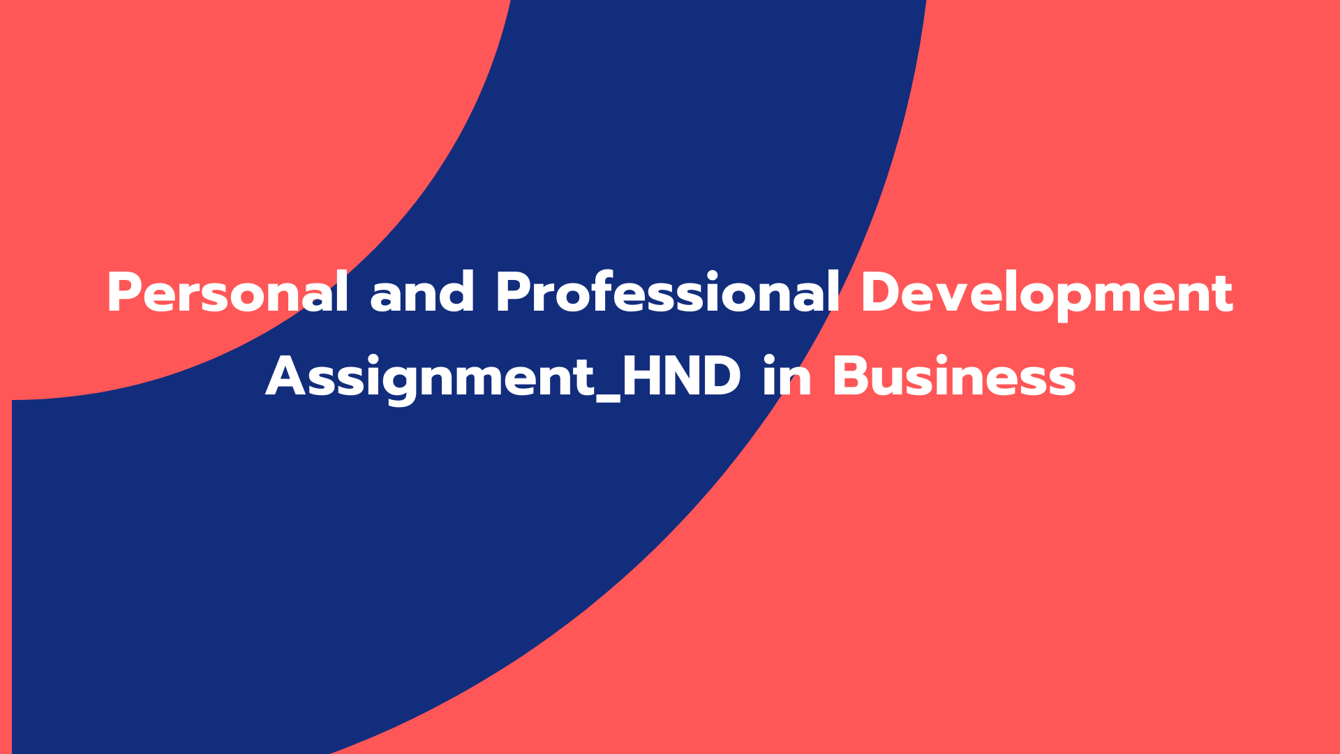 Personal and Professional Development Assignment_HND in Business
