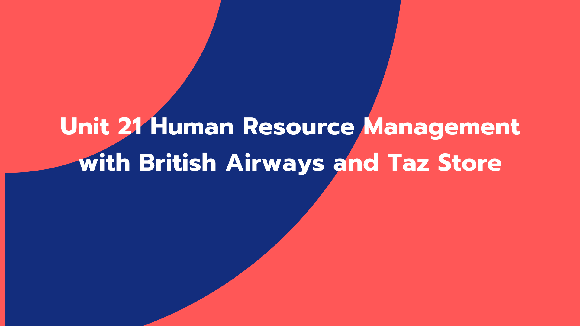 Unit 21 Human Resource Management with British Airways and Taz Store