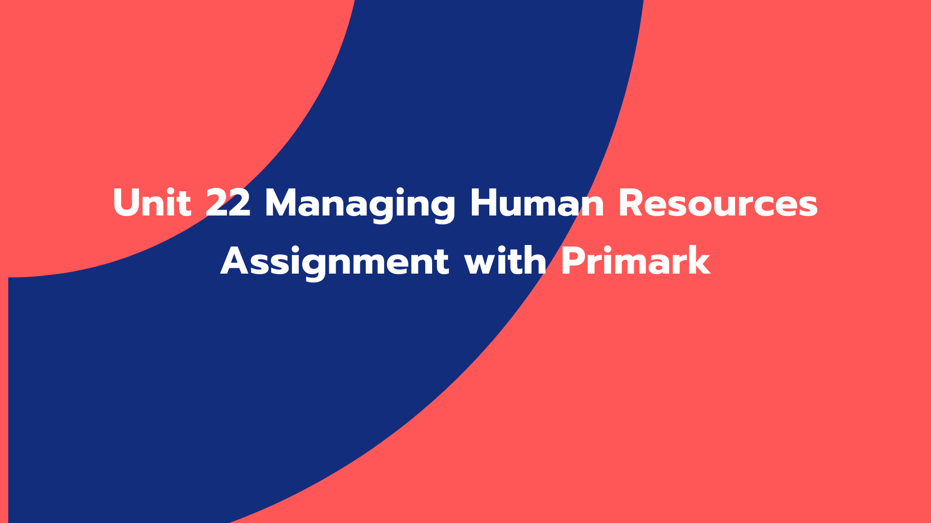 Unit 22 Managing Human Resources Assignment with Primark