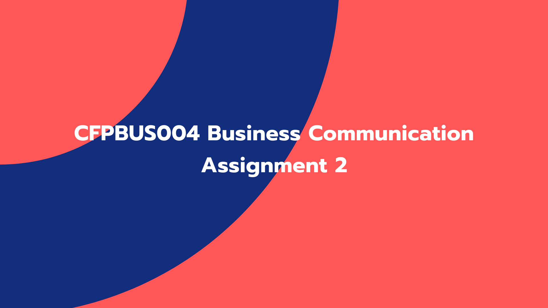 CFPBUS004 Business Communication Assignment 2