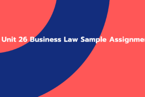 Unit 26 Business Law Sample Assignment