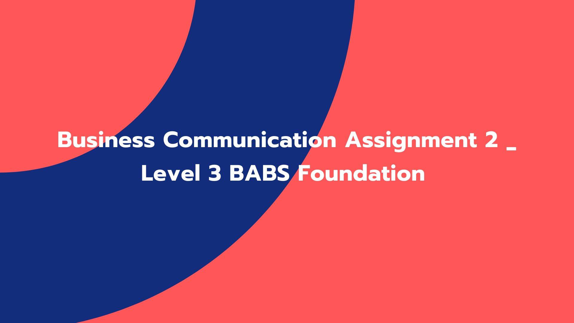 Business Communication Assignment 2 _ Level 3 BABS Foundation