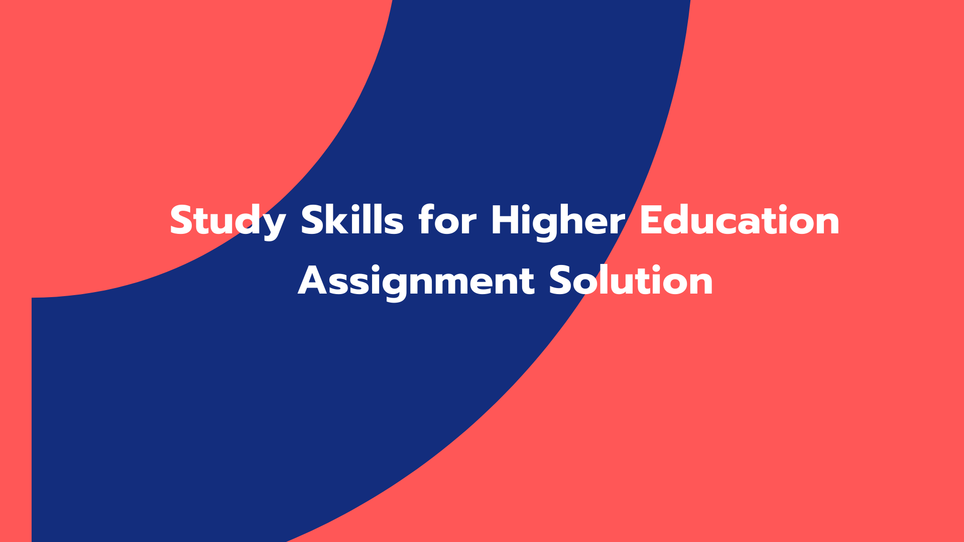Study Skills for Higher Education Assignment Solution