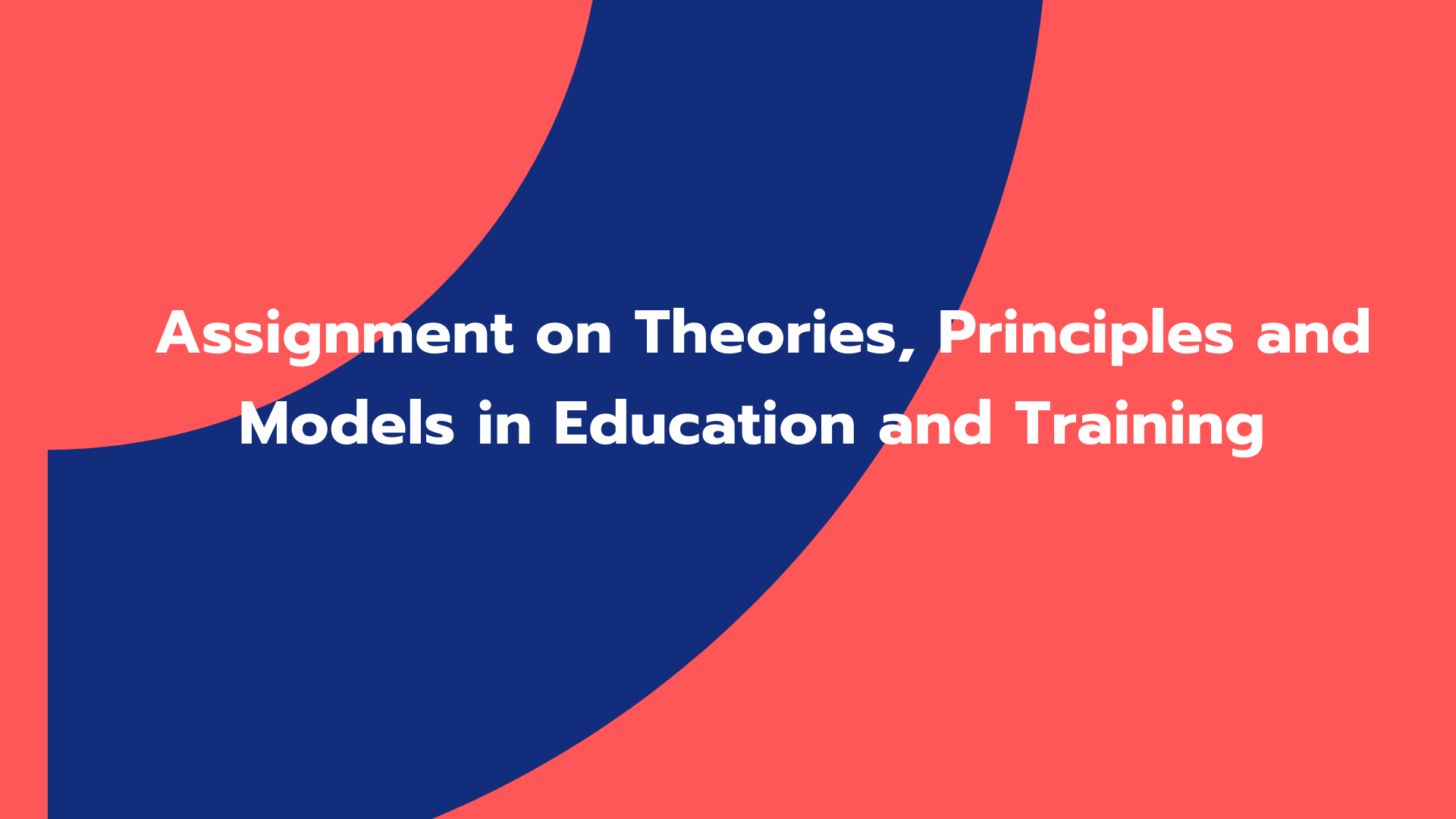 Assignment on Theories, Principles and Models in Education and Training