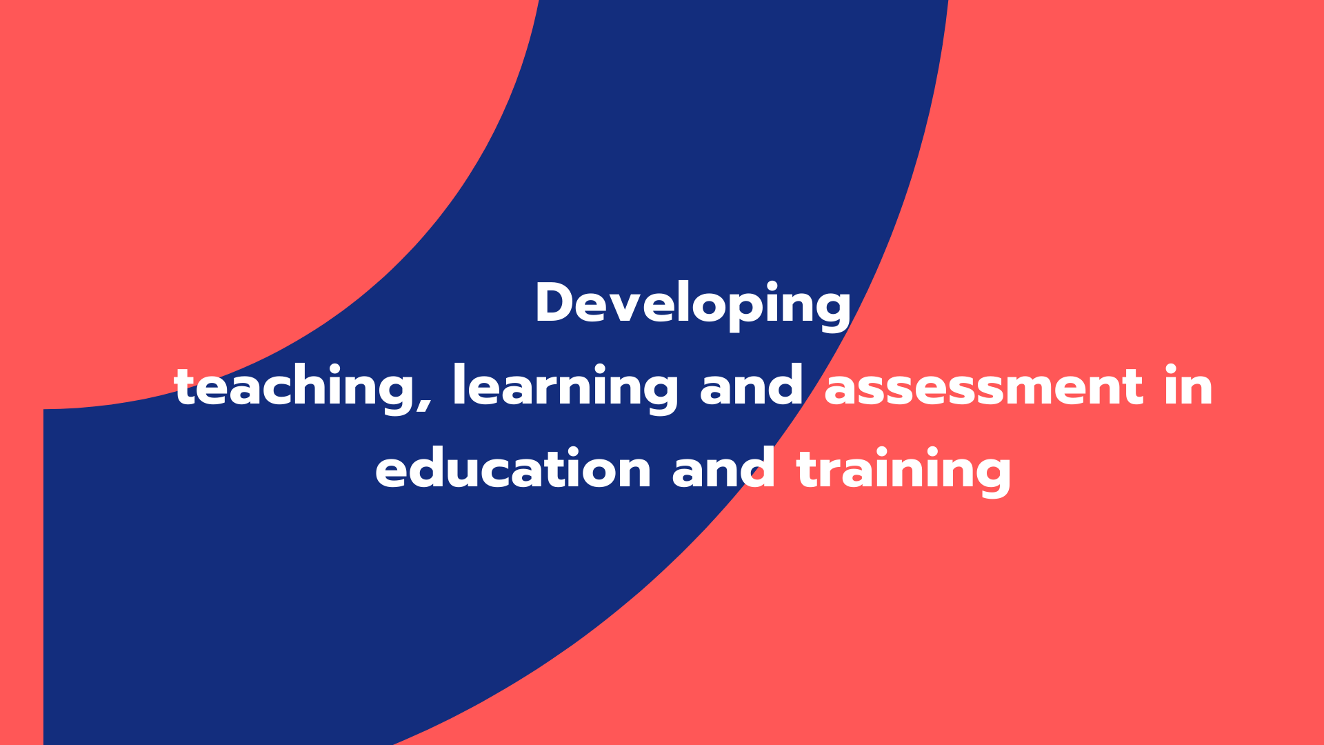 Developing teaching, learning and assessment in education and training