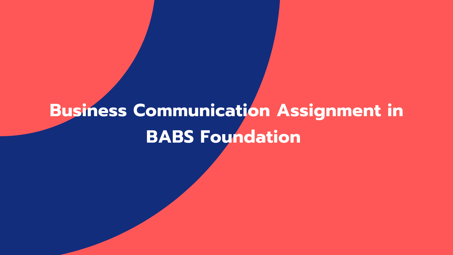 Business Communication Assignment in BABS Foundation