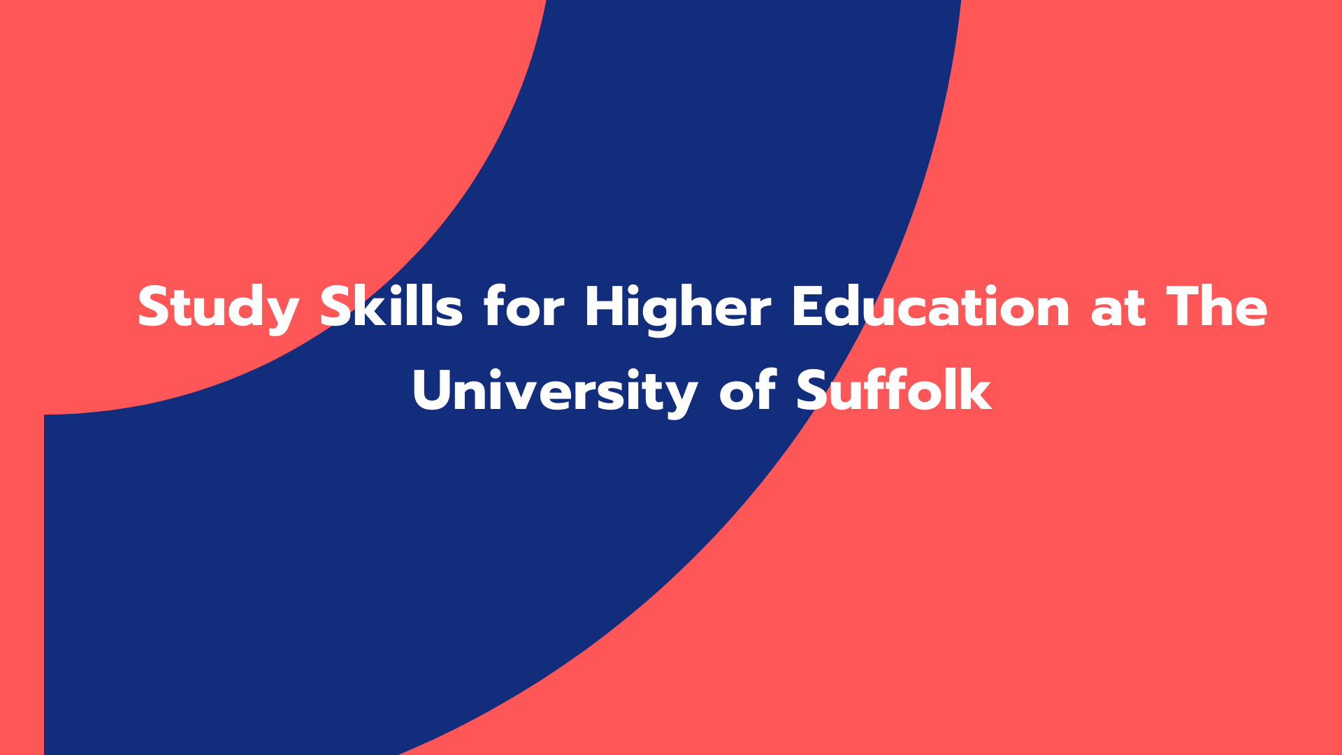 Study Skills for Higher Education at The University of Suffolk