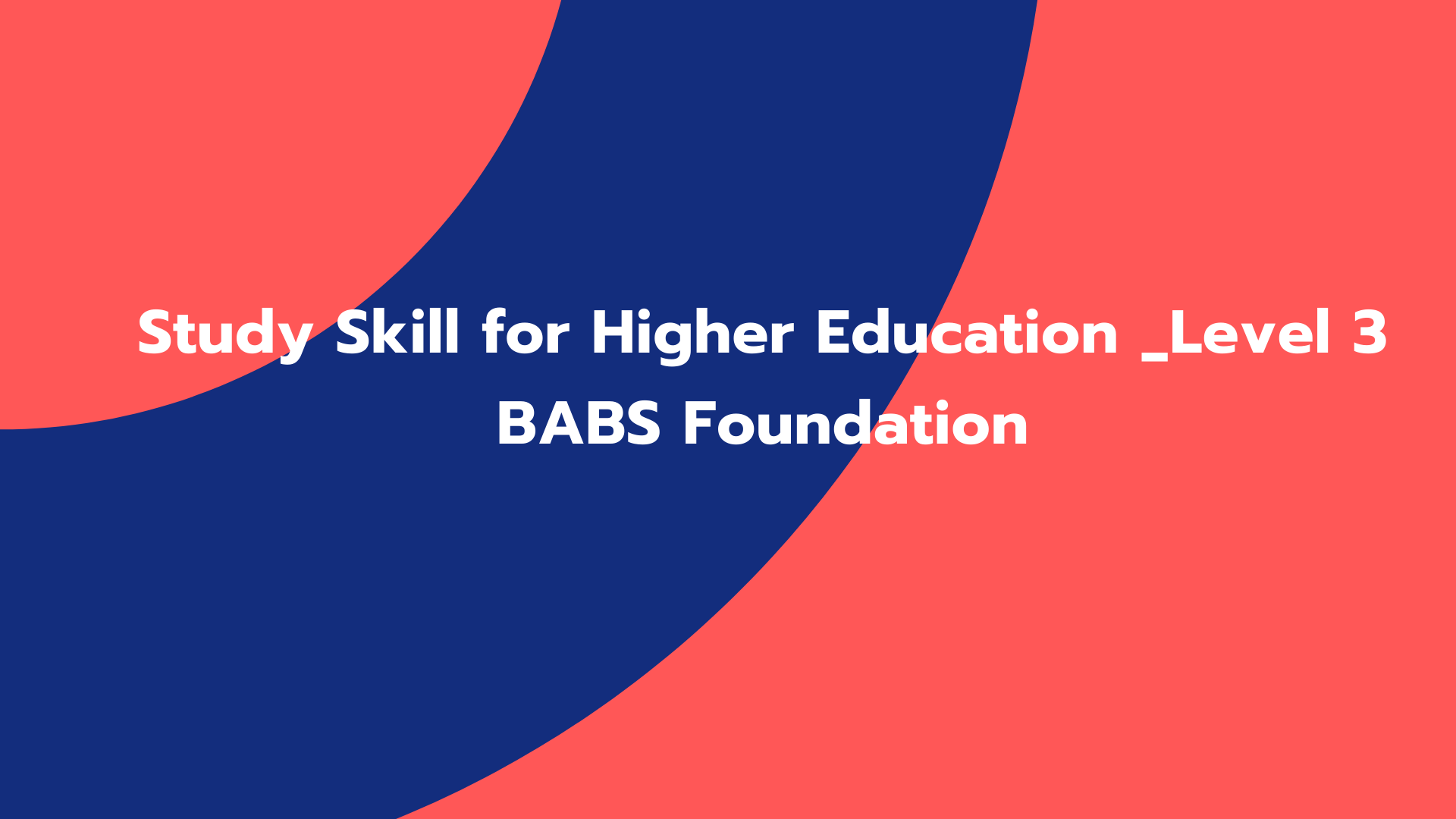 Study Skill for Higher Education _Level 3 BABS Foundation