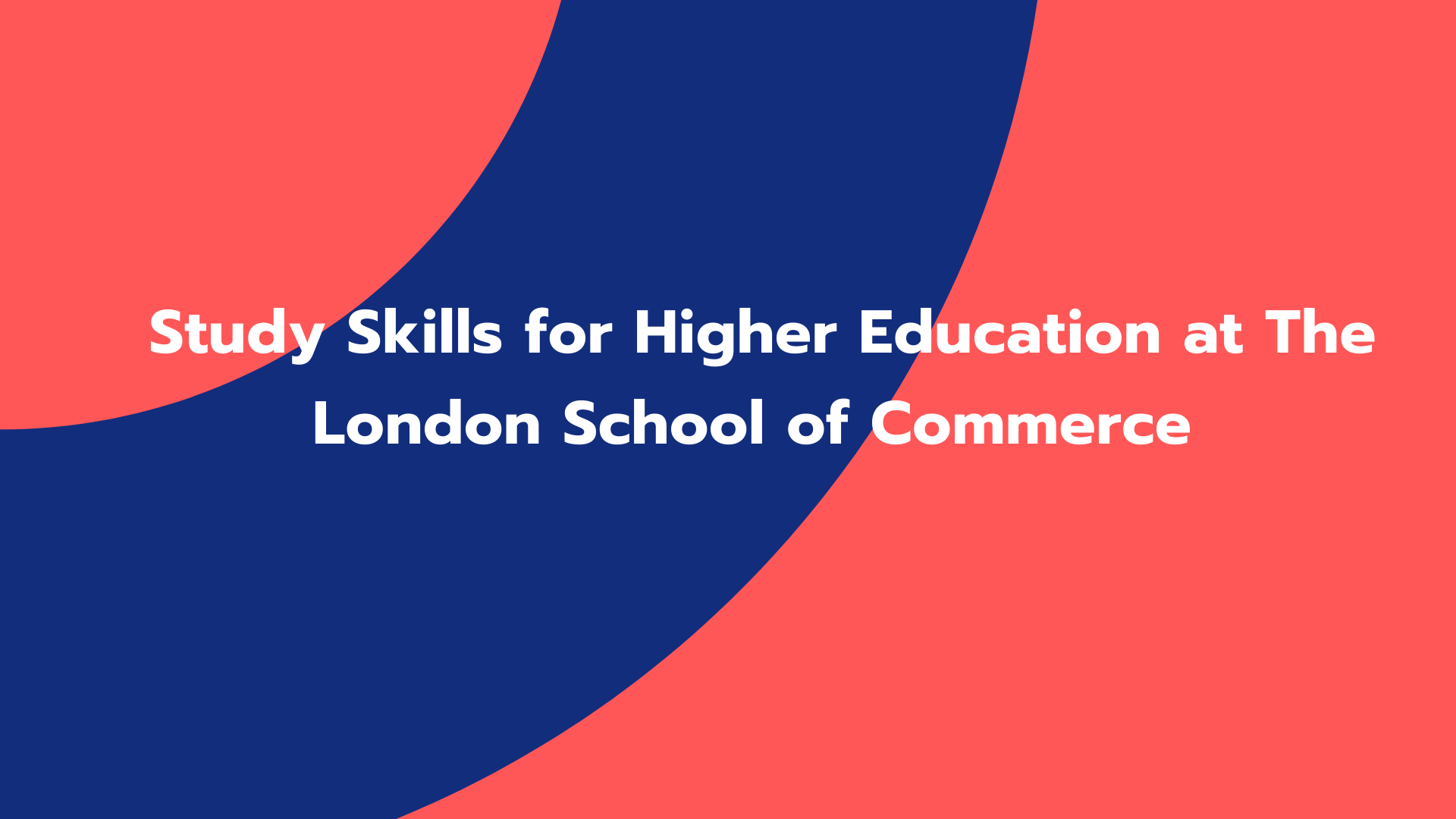 Study Skills for Higher Education at The London School of Commerce