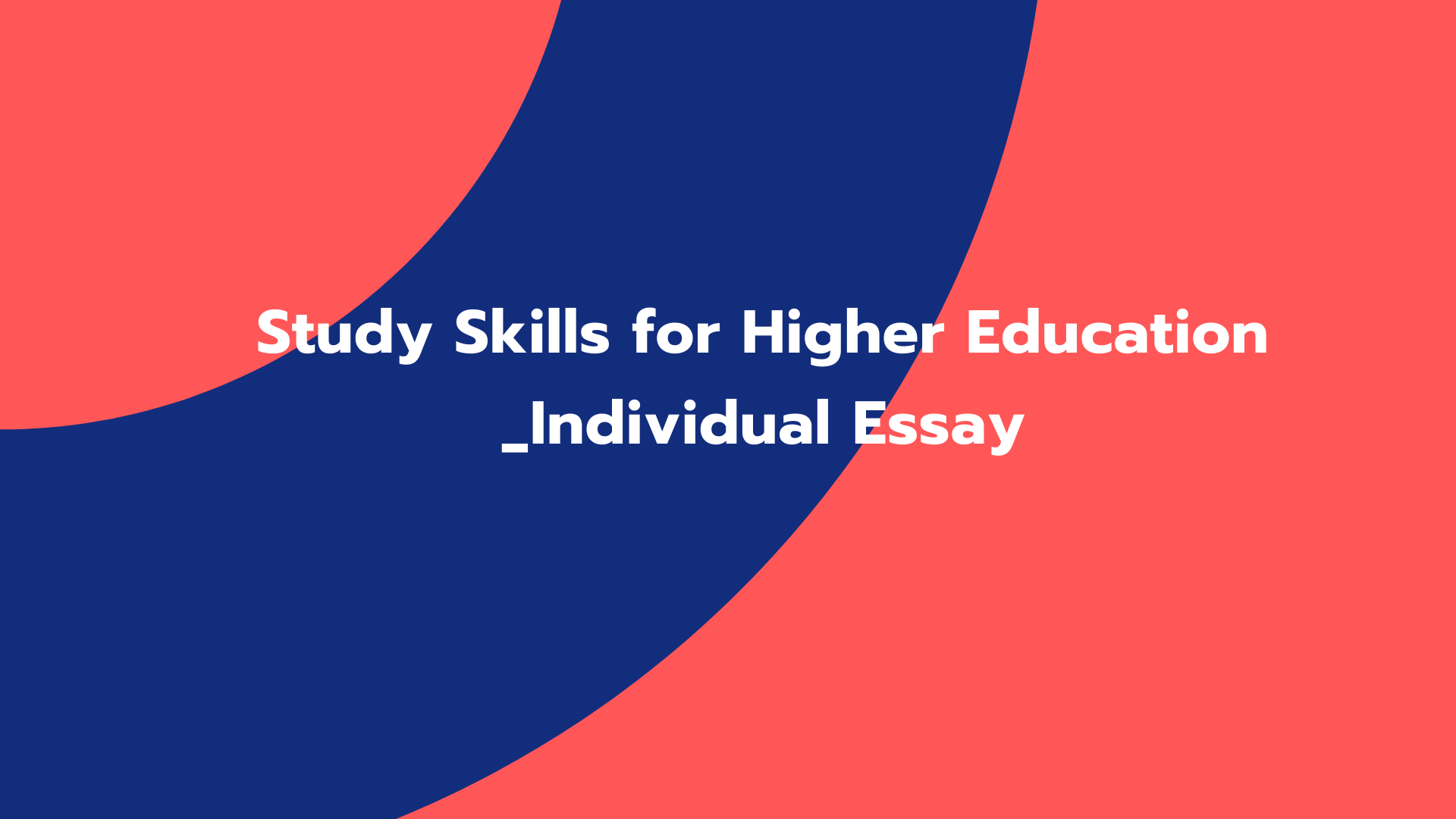 Study Skills for Higher Education _Individual Essay