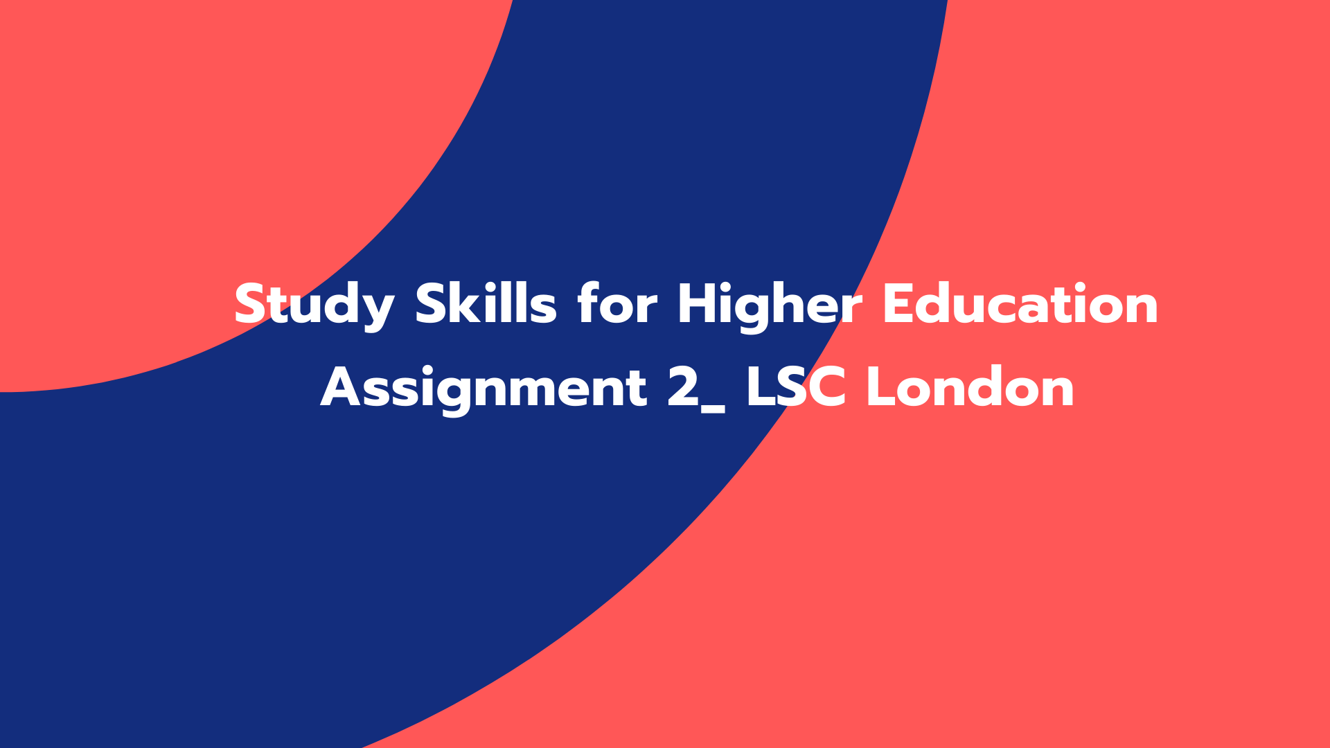 Study Skills for Higher Education Assignment 2_ LSC London