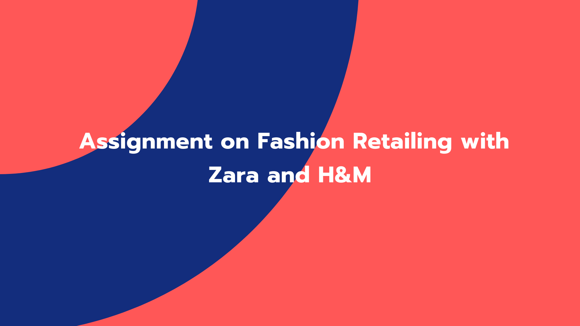 Assignment on Fashion Retailing with Zara and H&M