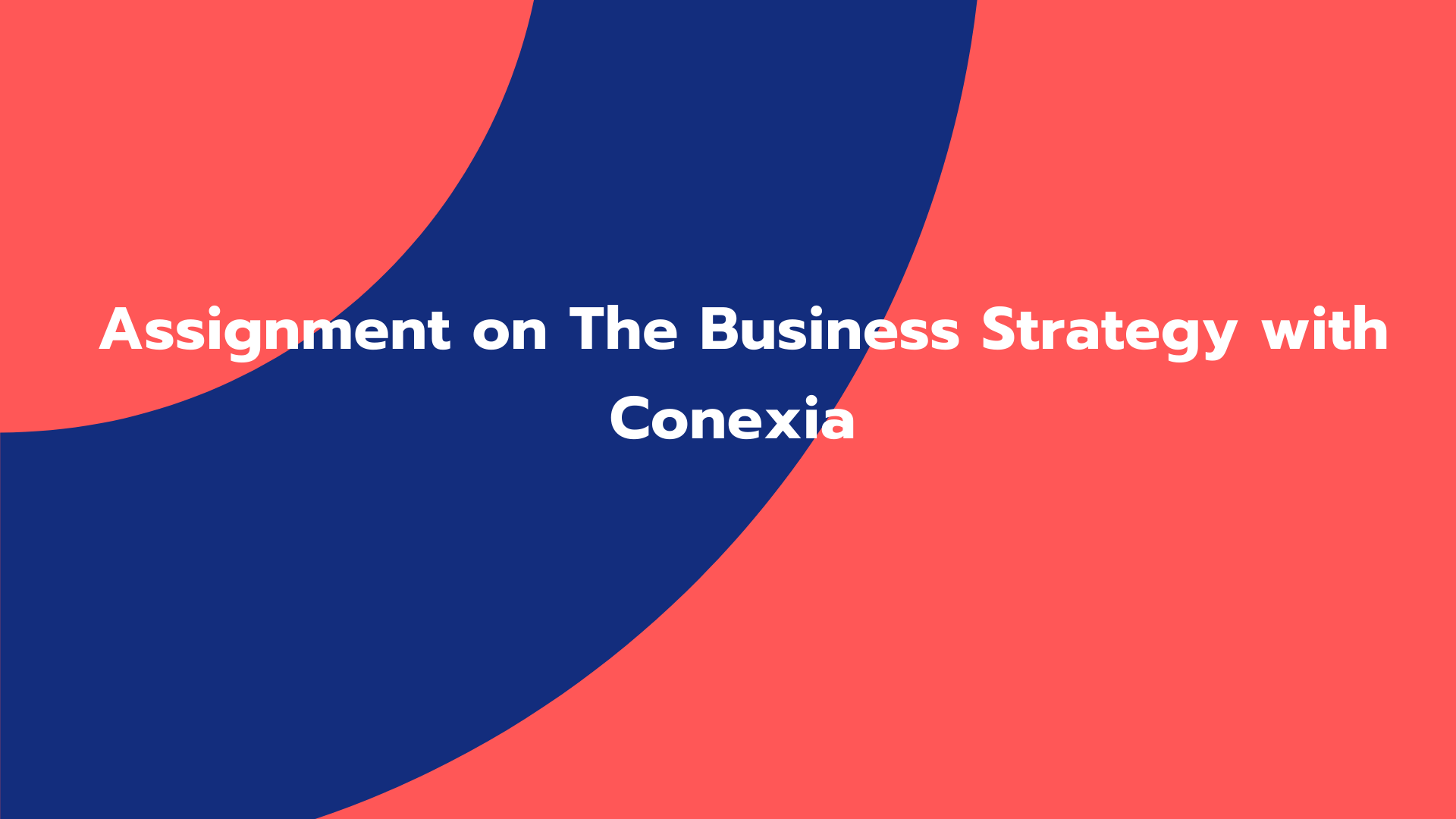 Assignment on The Business Strategy with Conexia