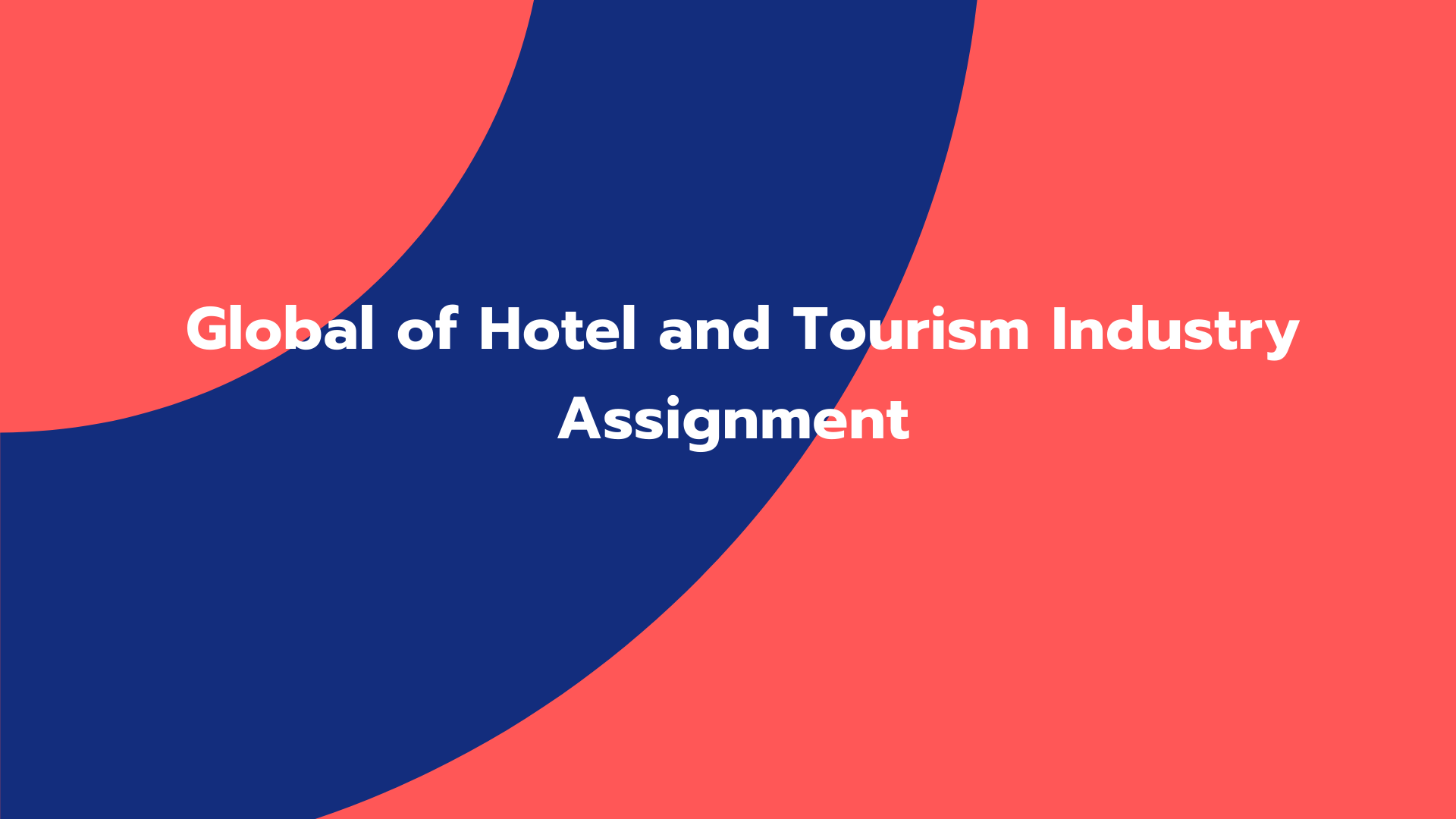 Global of Hotel and Tourism Industry Assignment