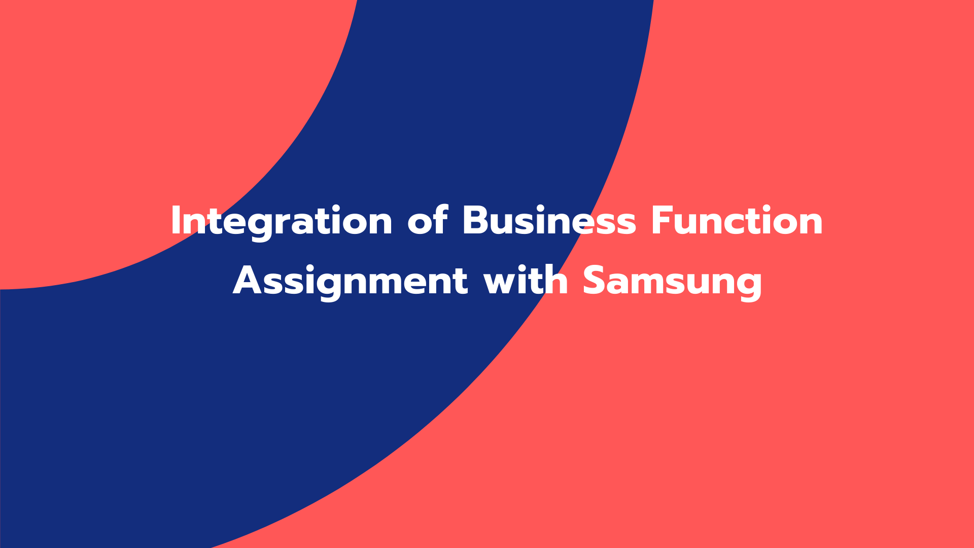 Integration of Business Function Assignment with Samsung