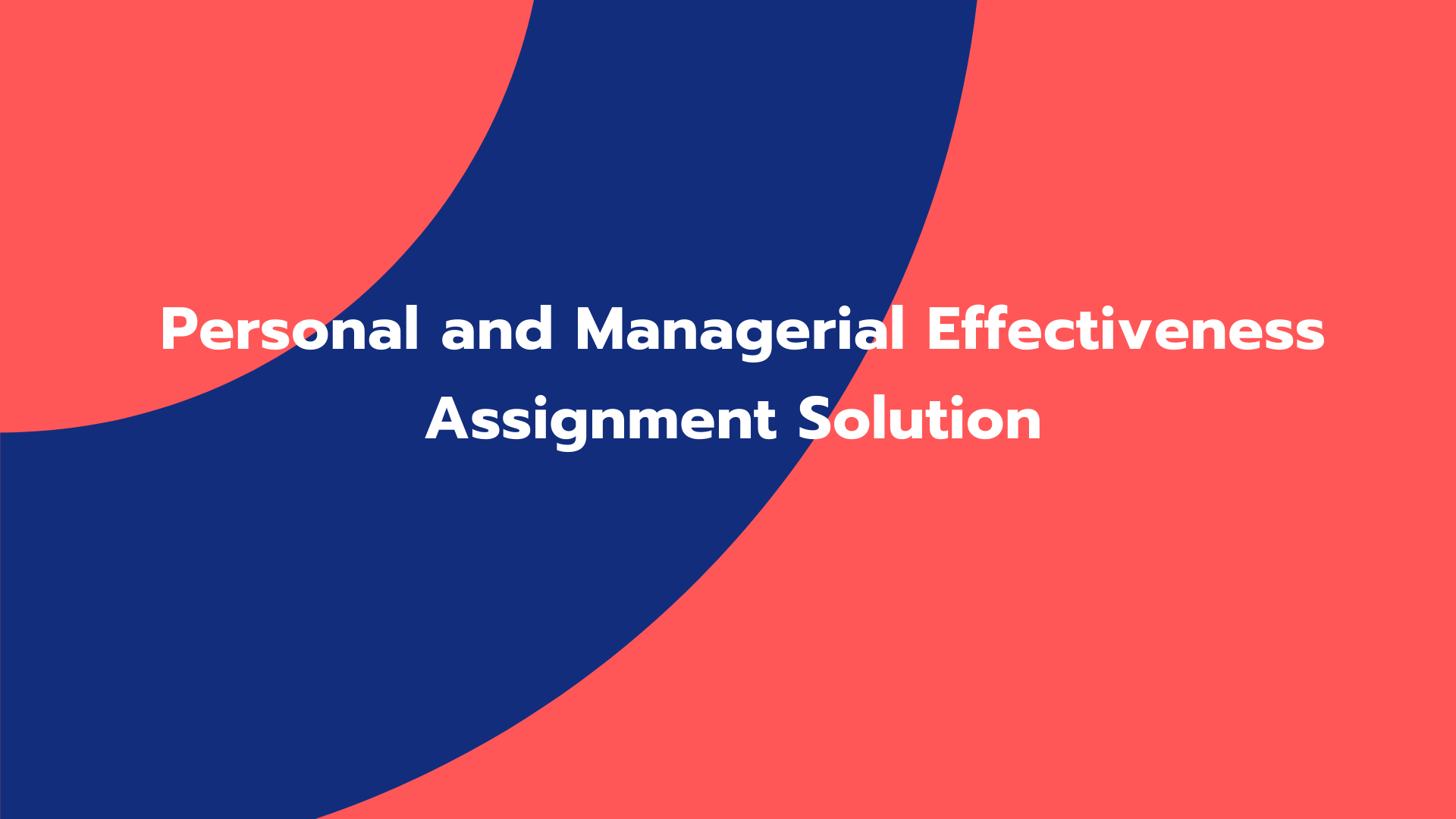 Personal and Managerial Effectiveness Assignment Solution