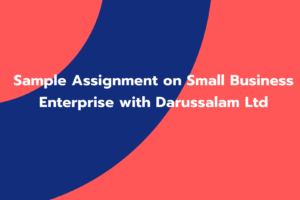 Sample Assignment on Small Business Enterprise with Darussalam Ltd