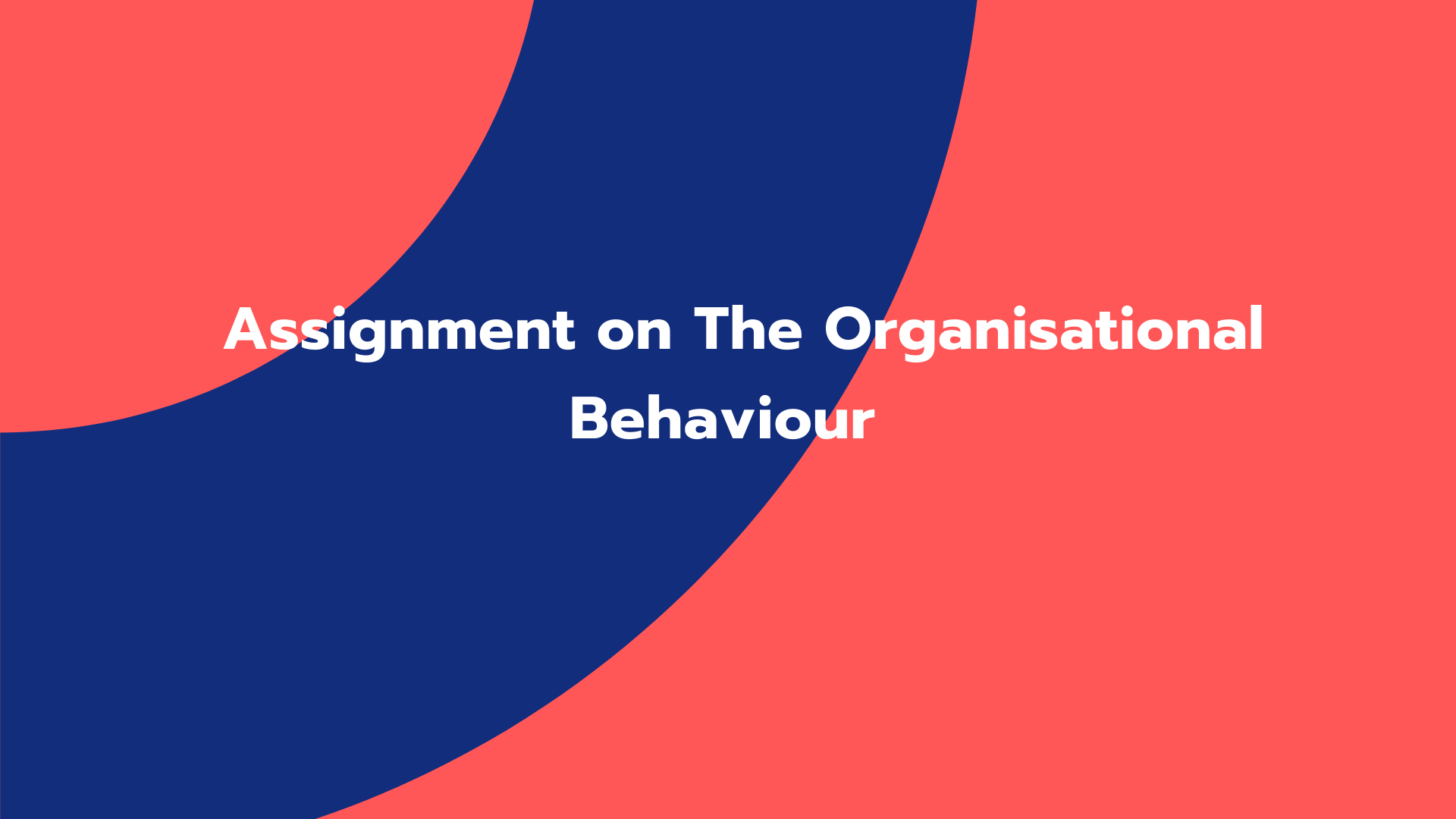 Assignment on The Organisational Behaviour
