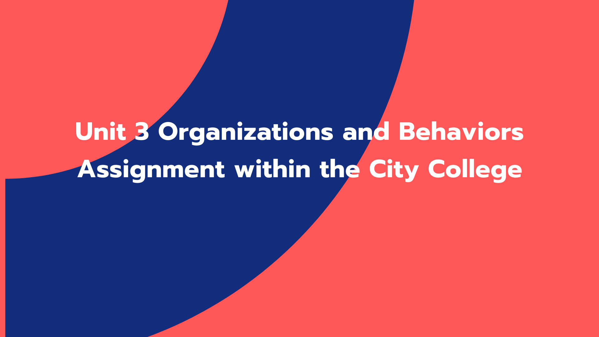 Unit 3 Organizations and Behaviors Assignment within the City College