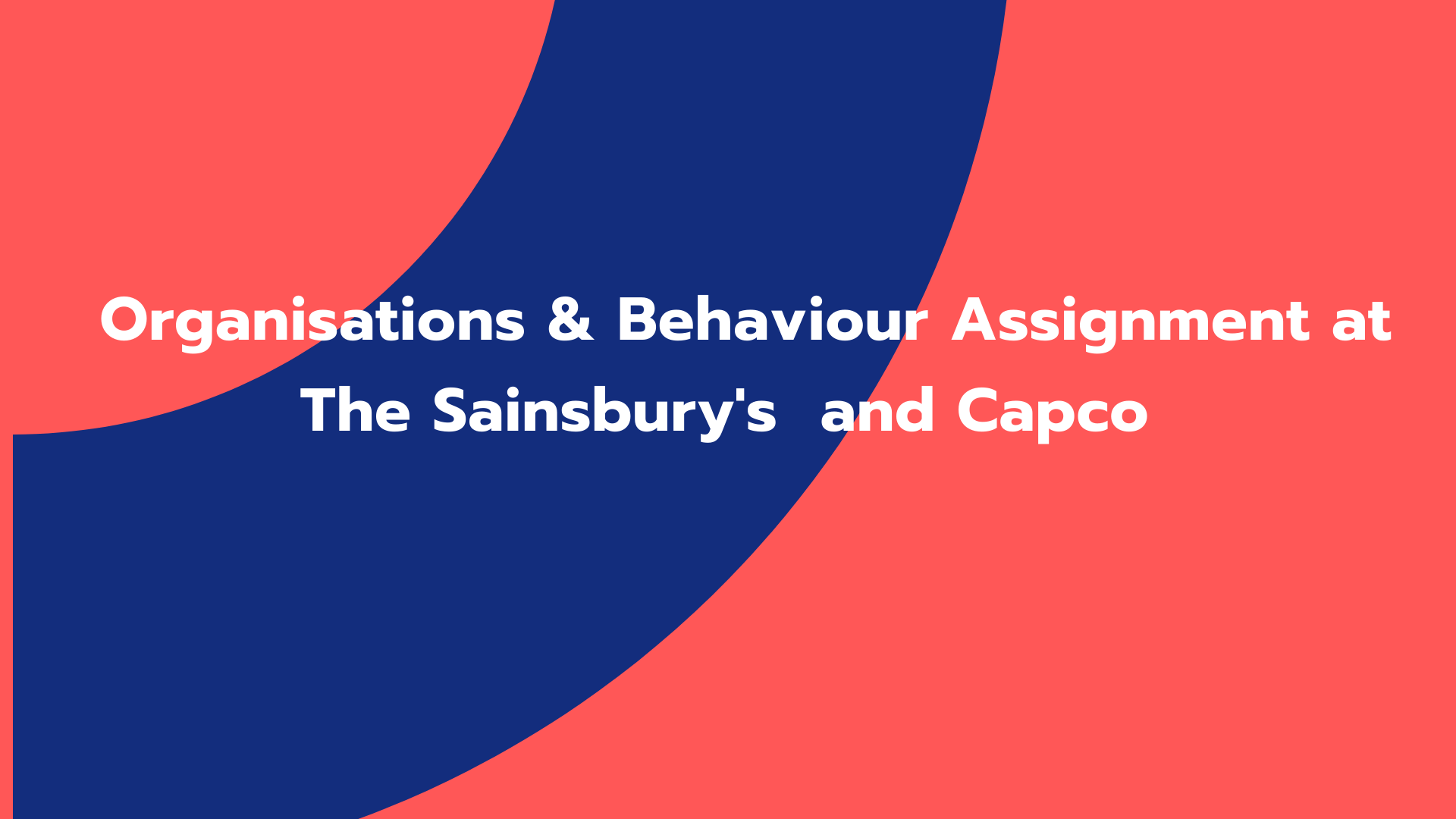 Organisations & Behaviour Assignment at The Sainsbury's and Capco