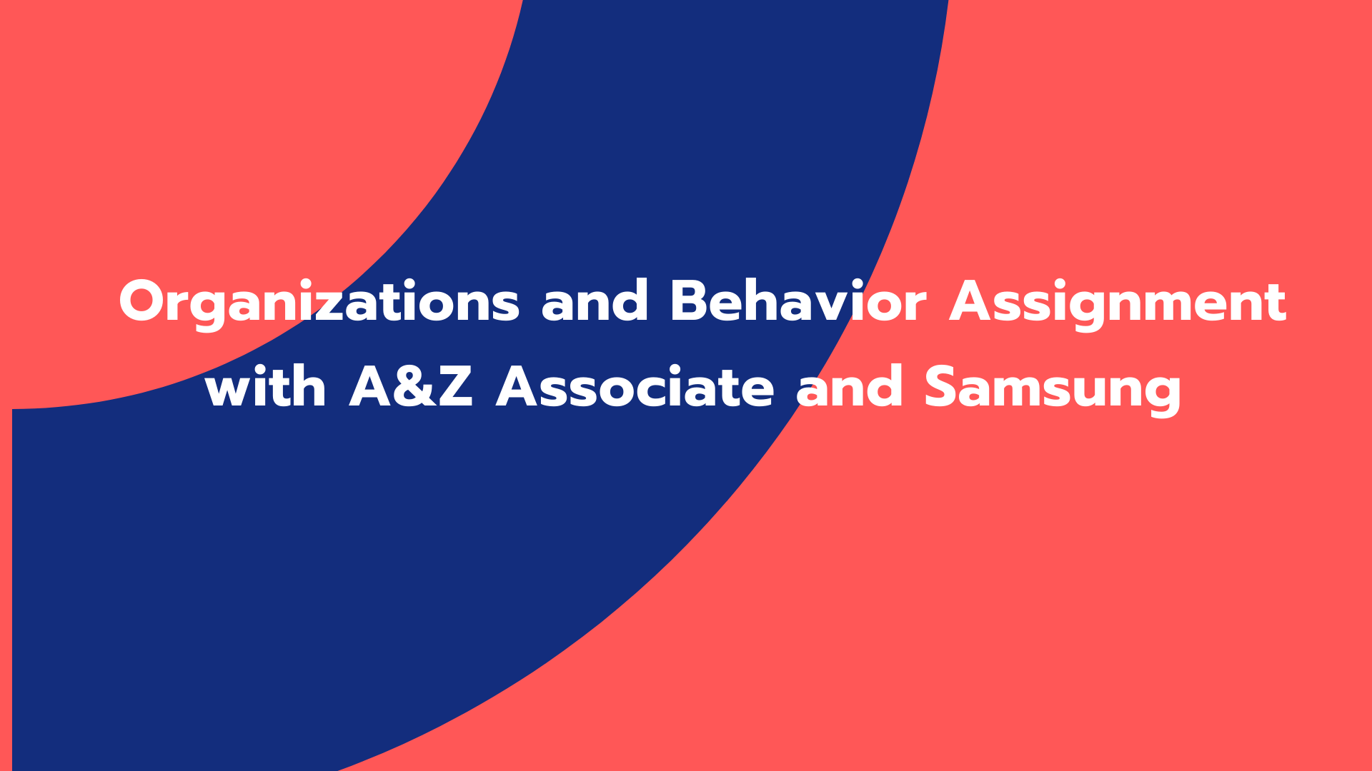Assignment on The Organizations and Behaviors