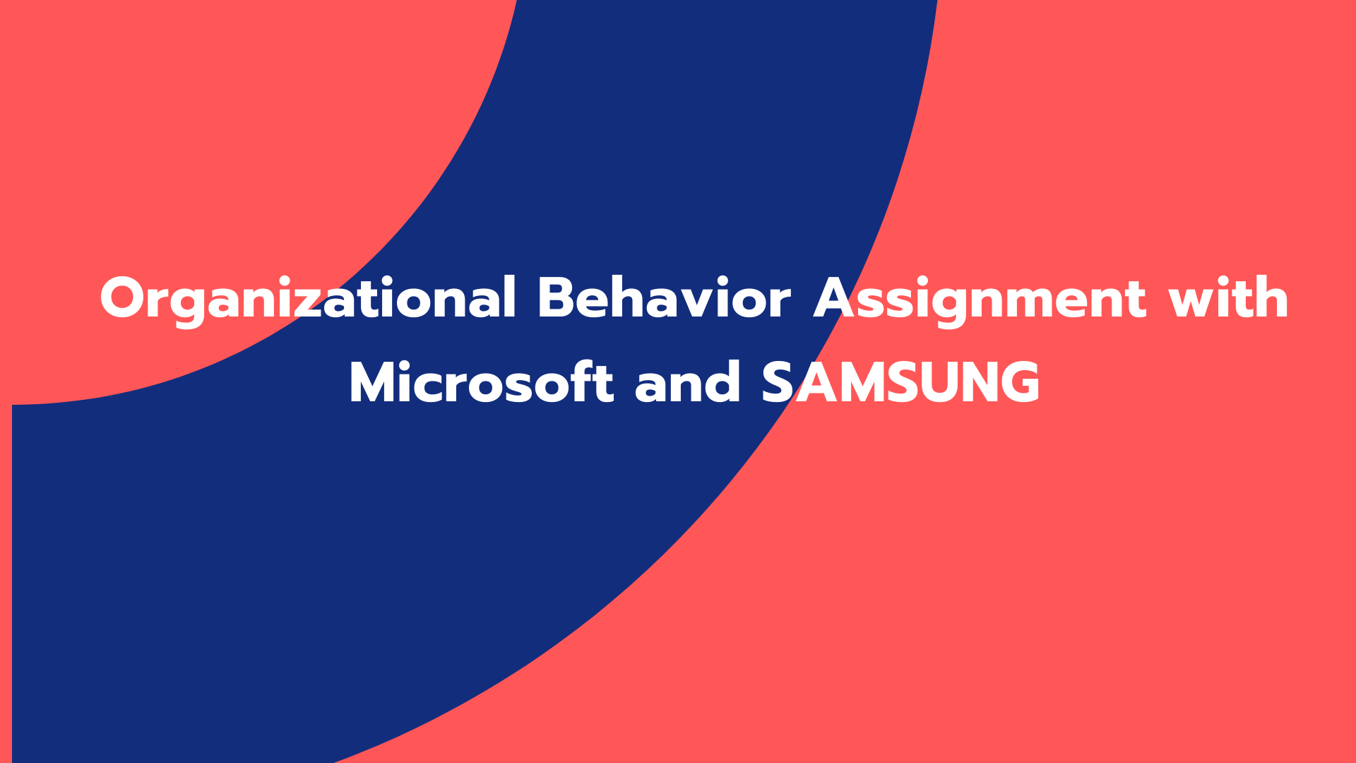 Organizational Behavior Assignment with Microsoft and SAMSUNG