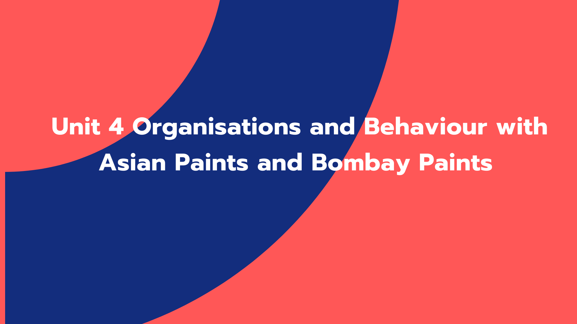Unit 4 Organisations and Behaviour with Asian Paints and Bombay Paints