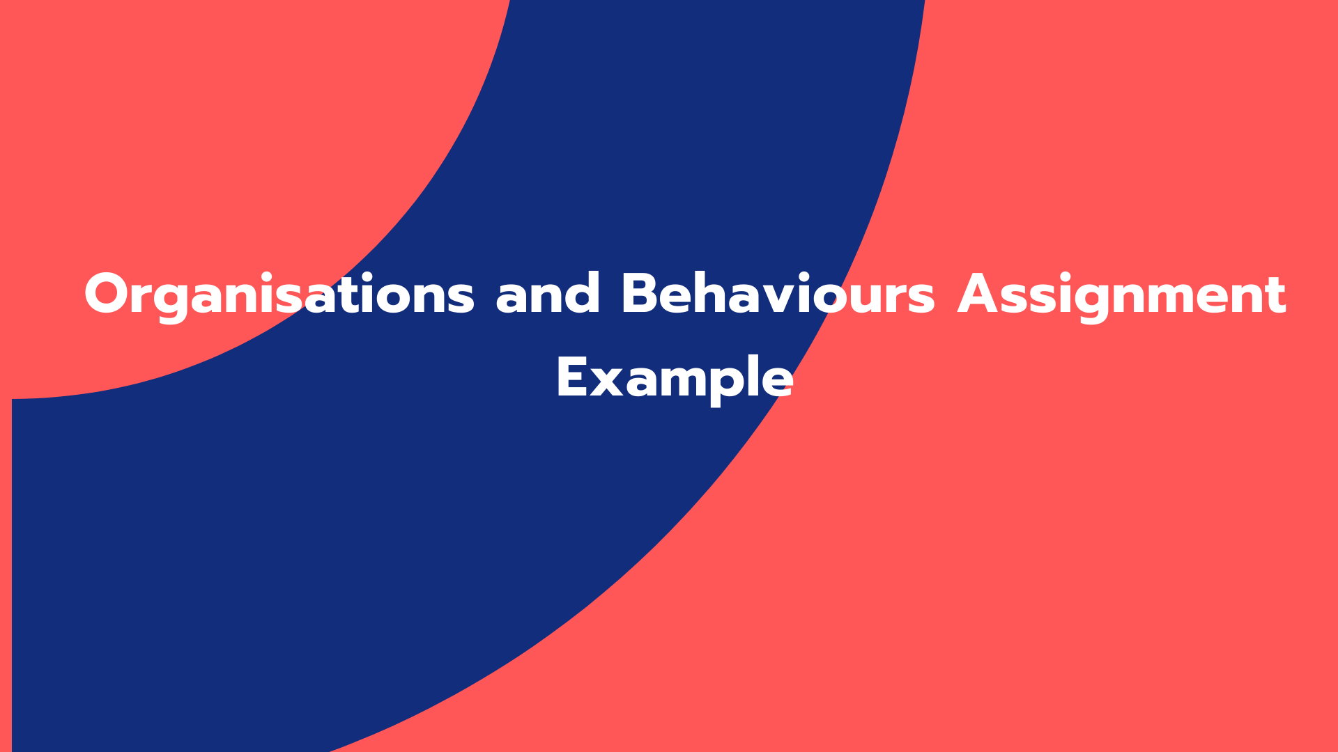 Organisations and Behaviours Assignment Example